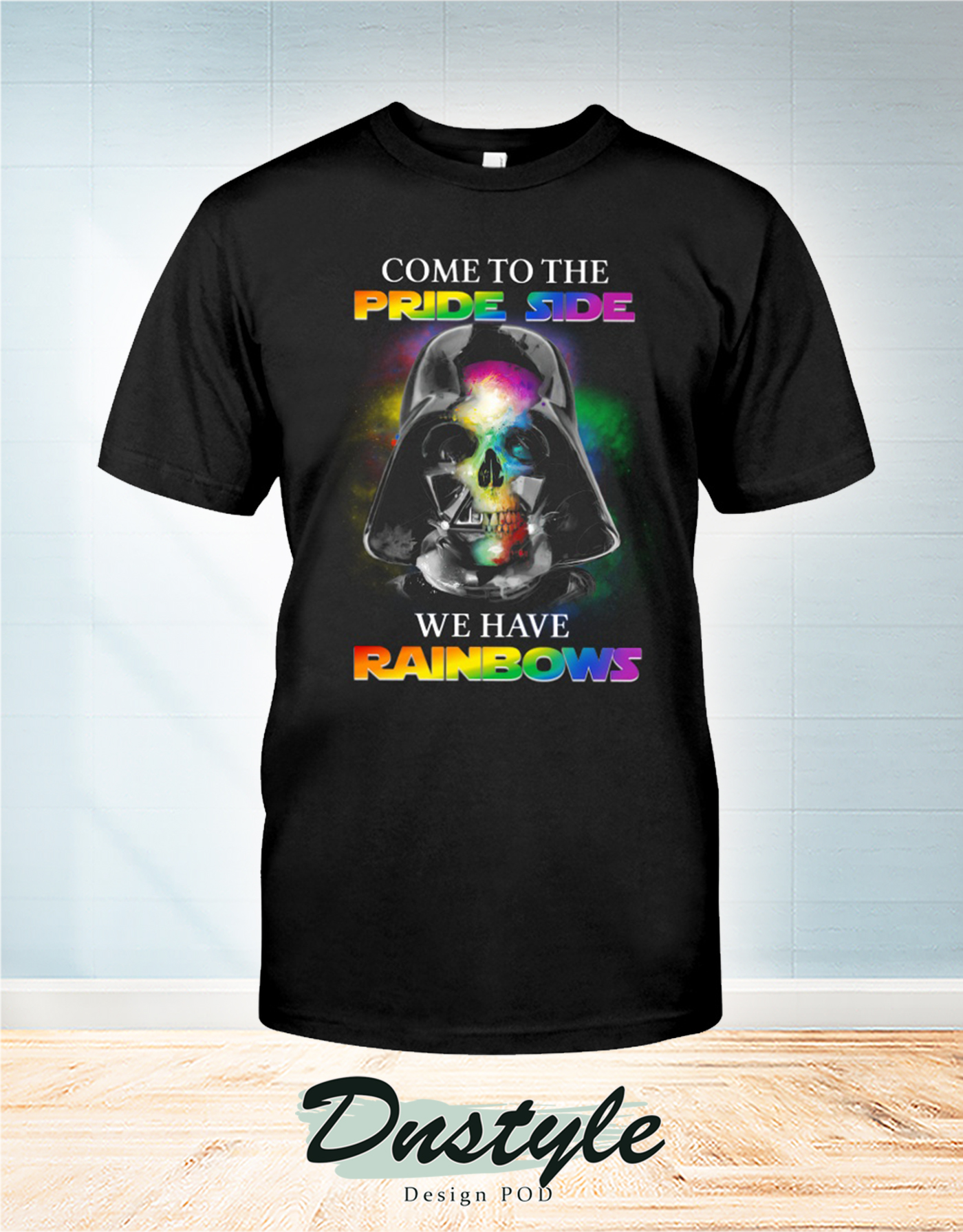 Darth vader come to pride side we have rainbows t-shirt