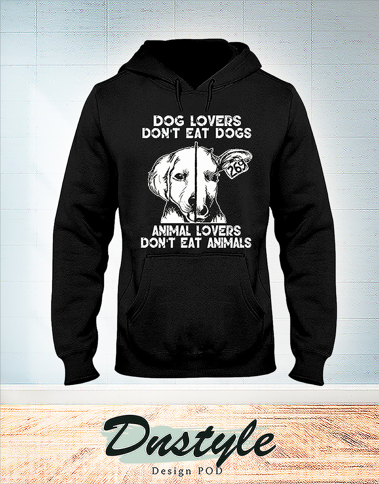 Dog lovers don't eat dogs animal lovers don't eat animals hoodie