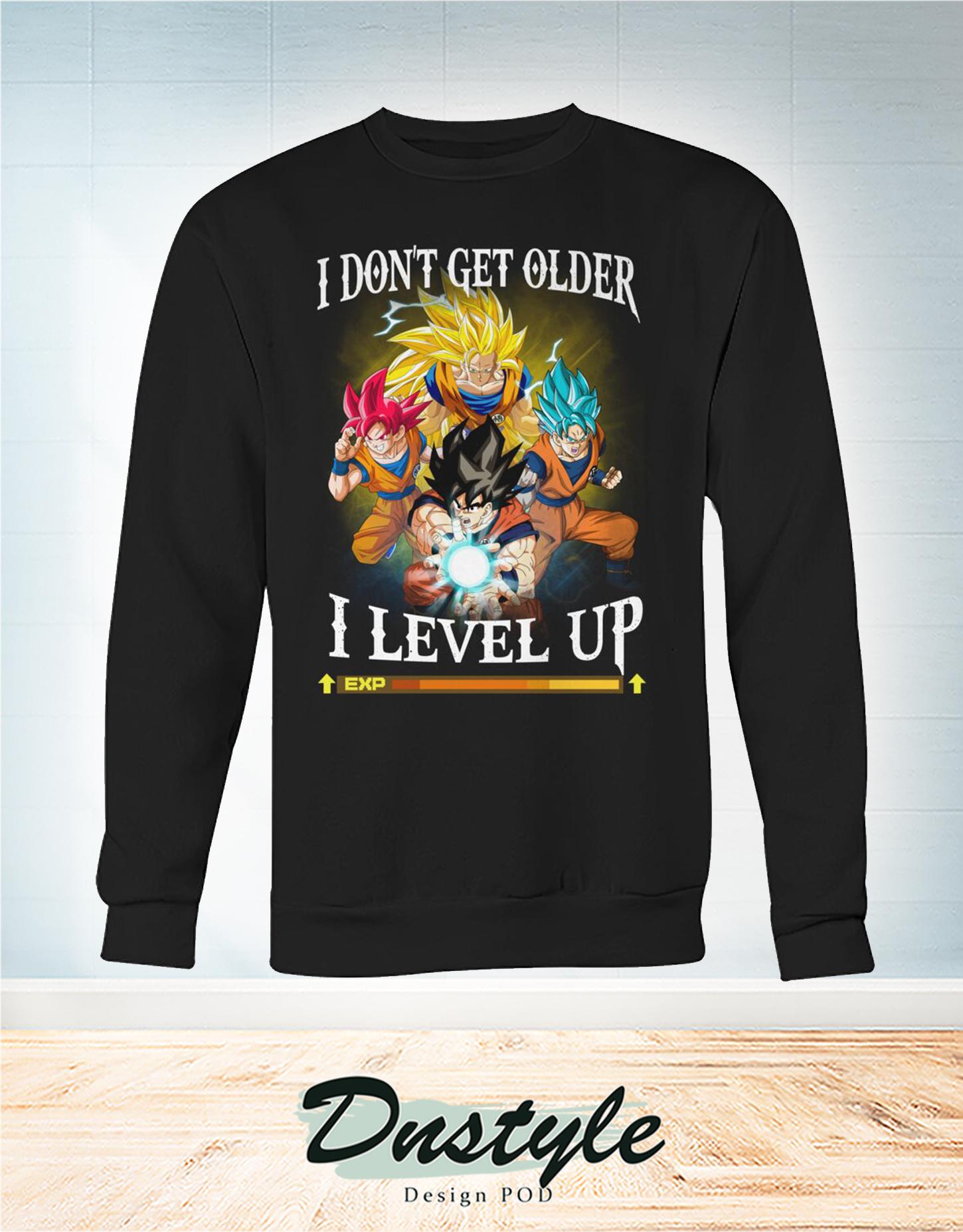 Dragon ball I don't get older I level up sweatshirt