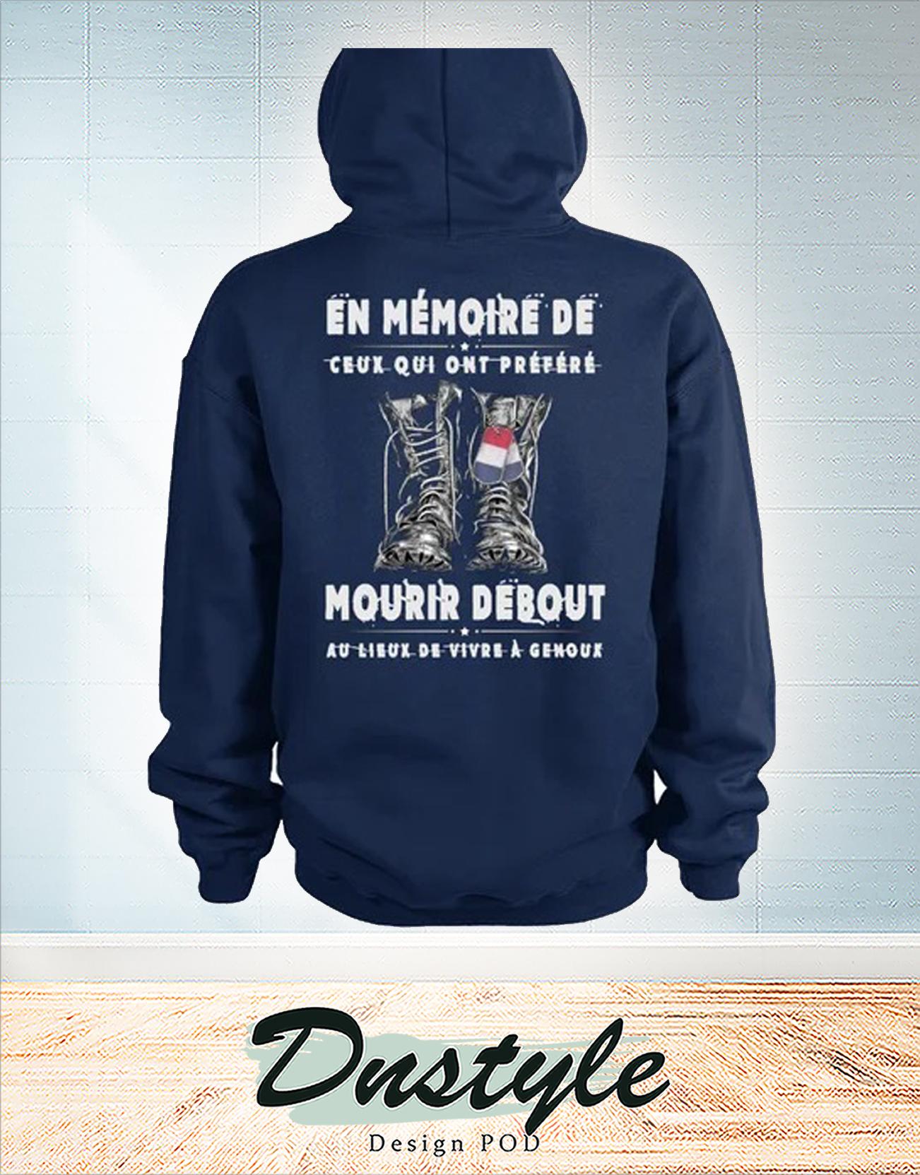 En mémoire de ceux qui nous ont préféré mourir debout hoodie