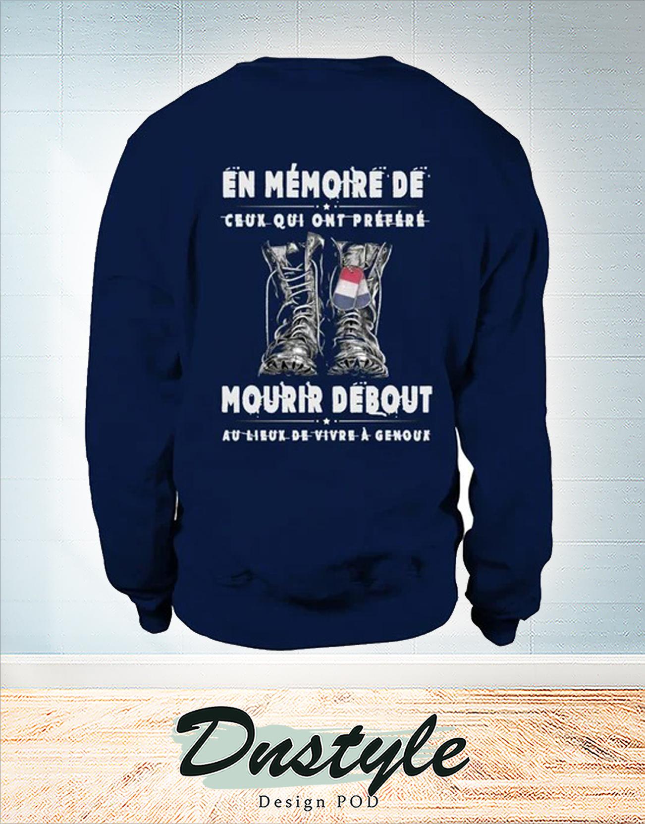 En mémoire de ceux qui nous ont préféré mourir debout sweatshirt