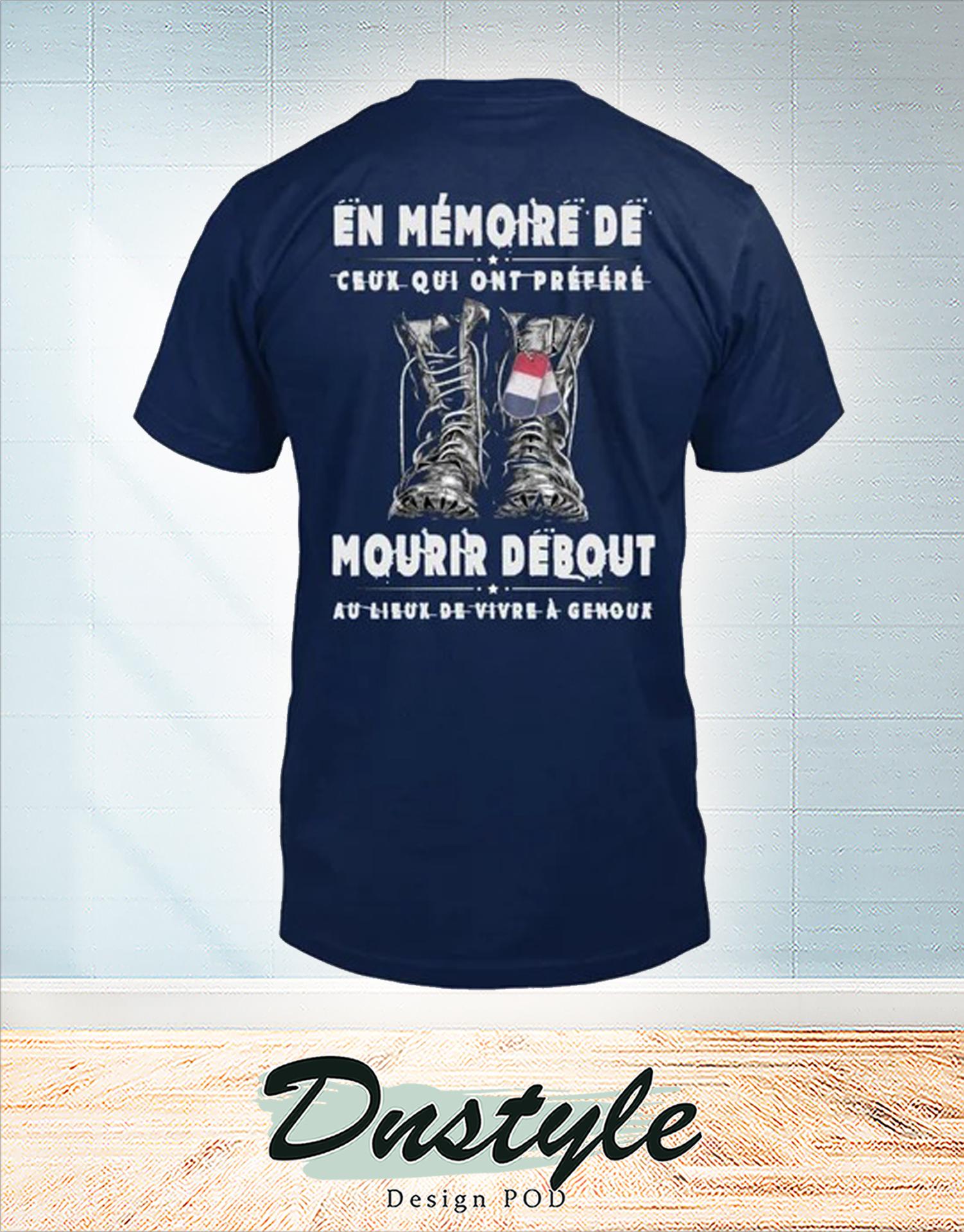 En mémoire de ceux qui nous ont préféré mourir debout t-shirt
