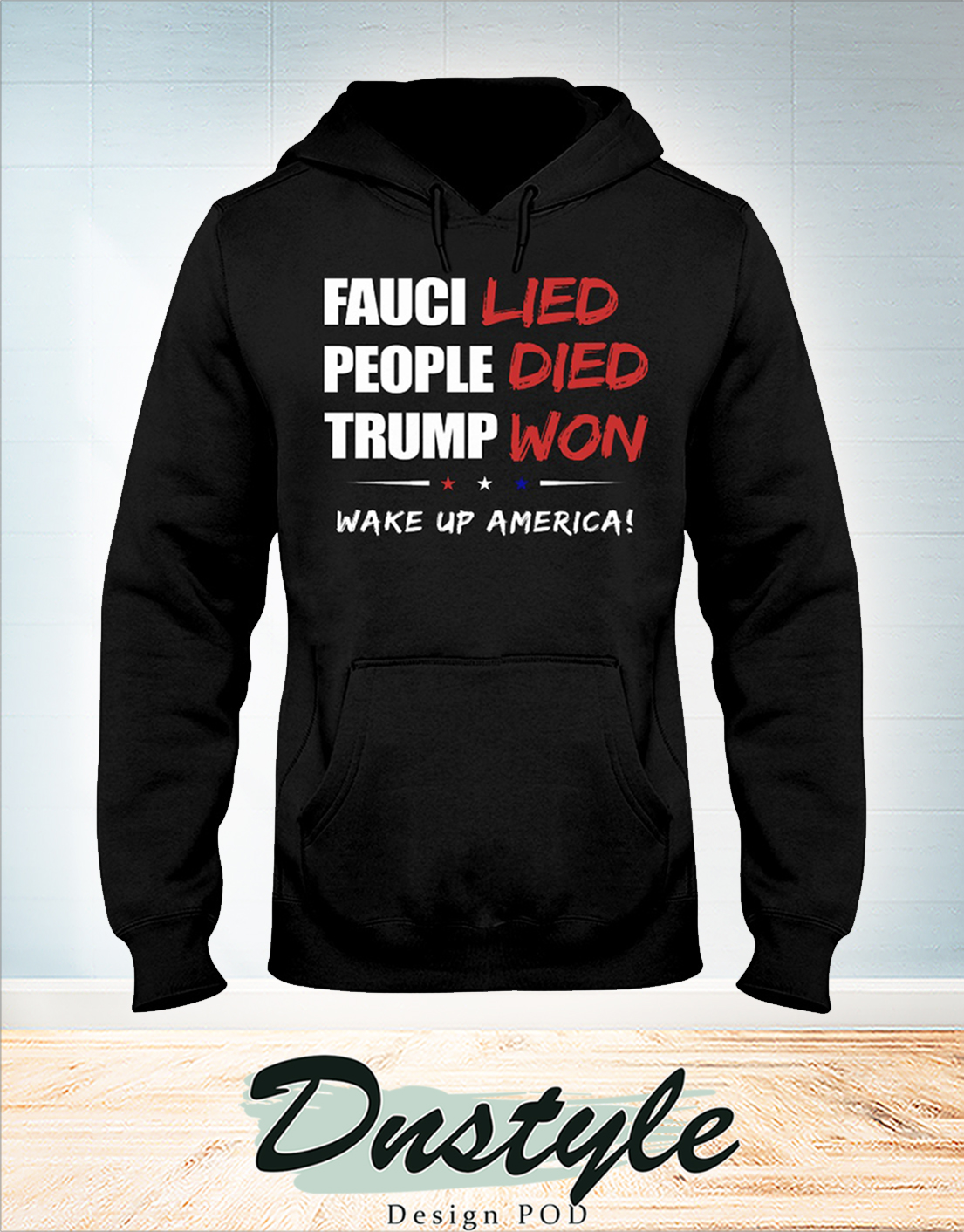 Fauci lied people died trump won wake up america hoodie