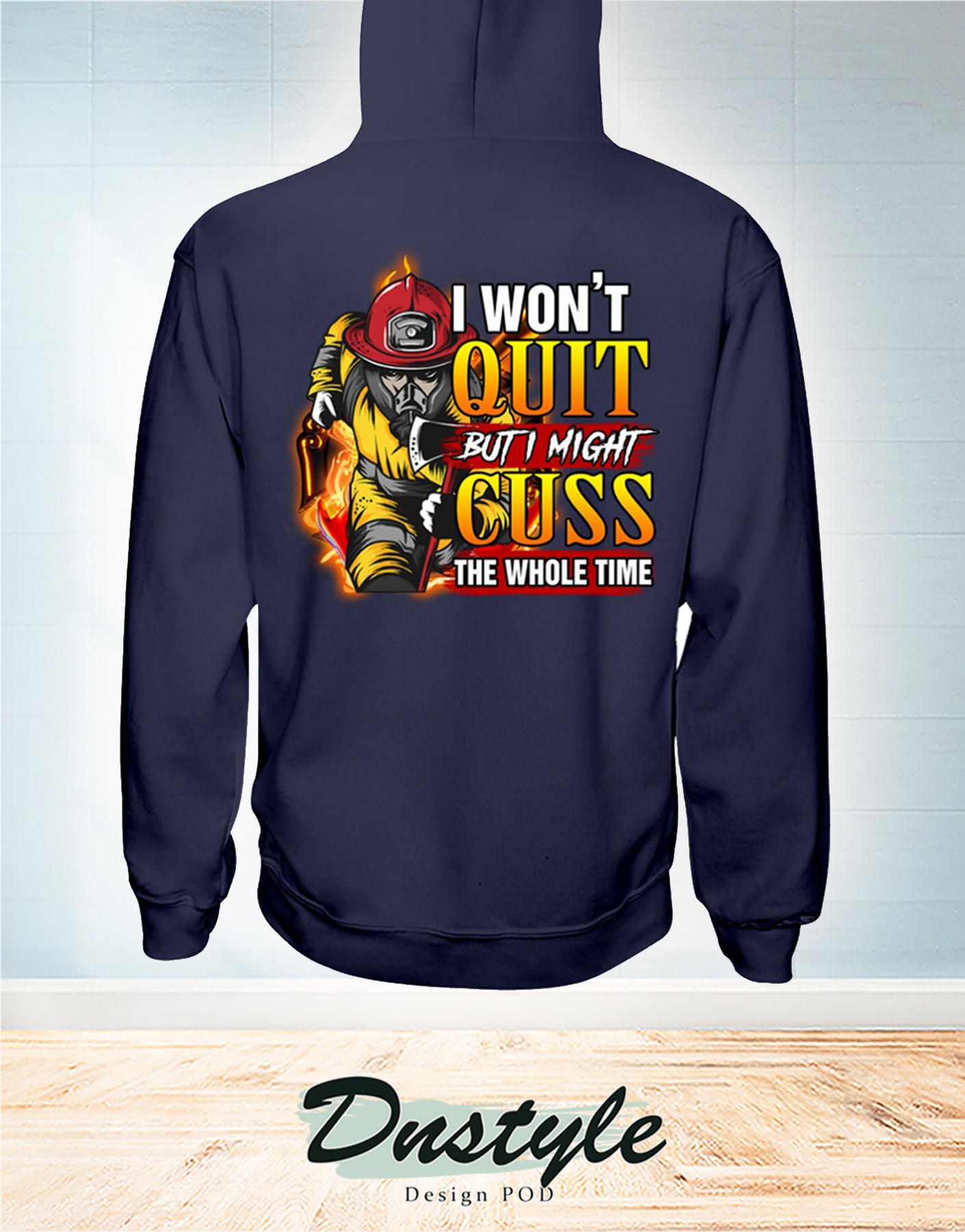 Firefighter I won't quit but I might cuss the whole time hoodie