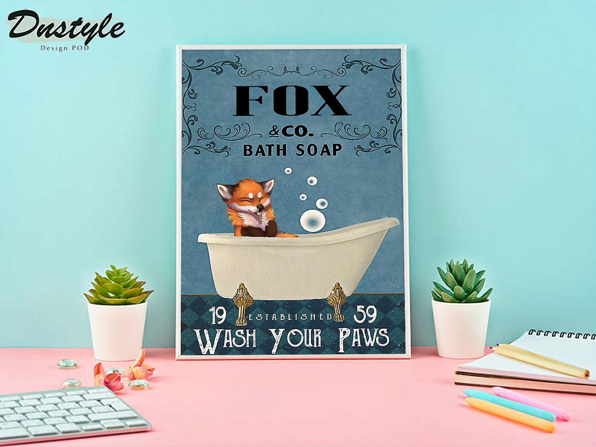 Fox co bath soap wash your paws poster A1