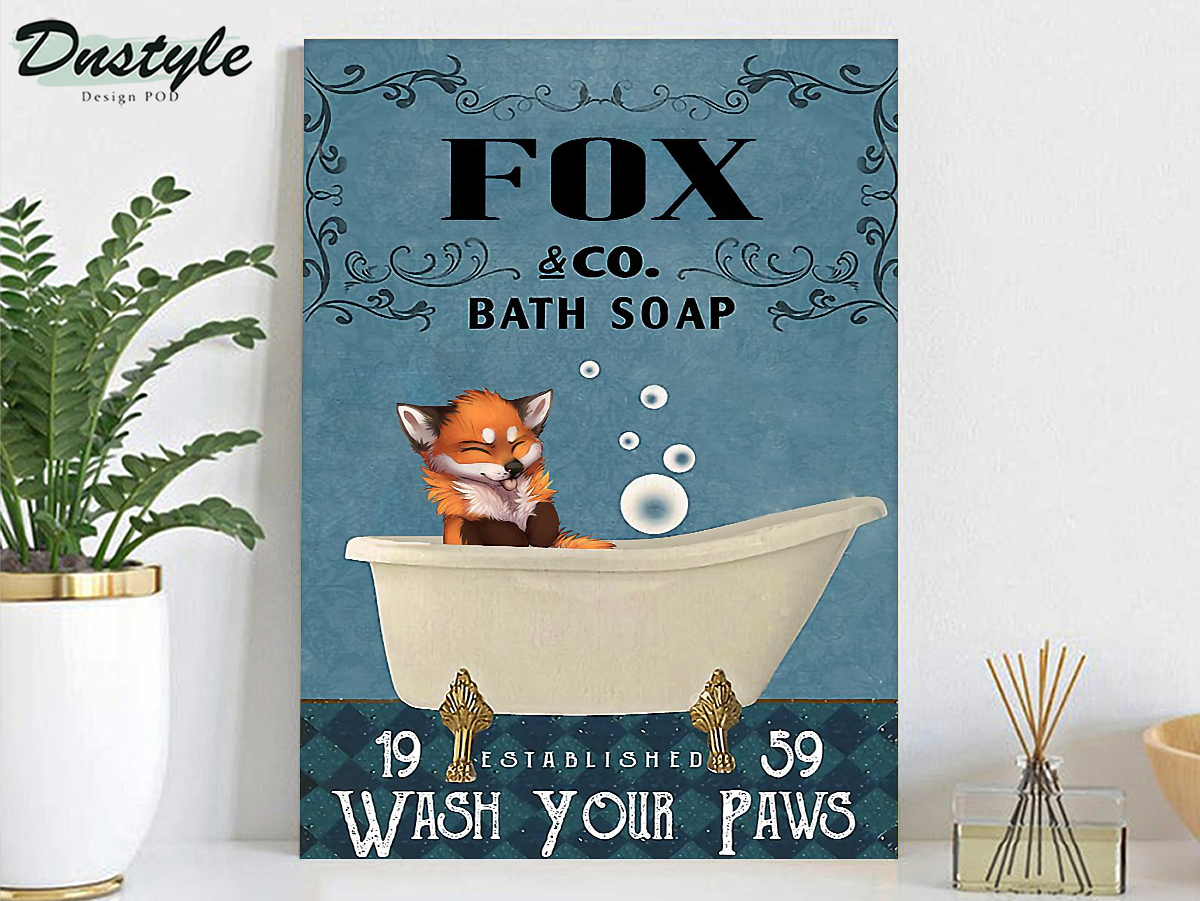 Fox co bath soap wash your paws poster A2