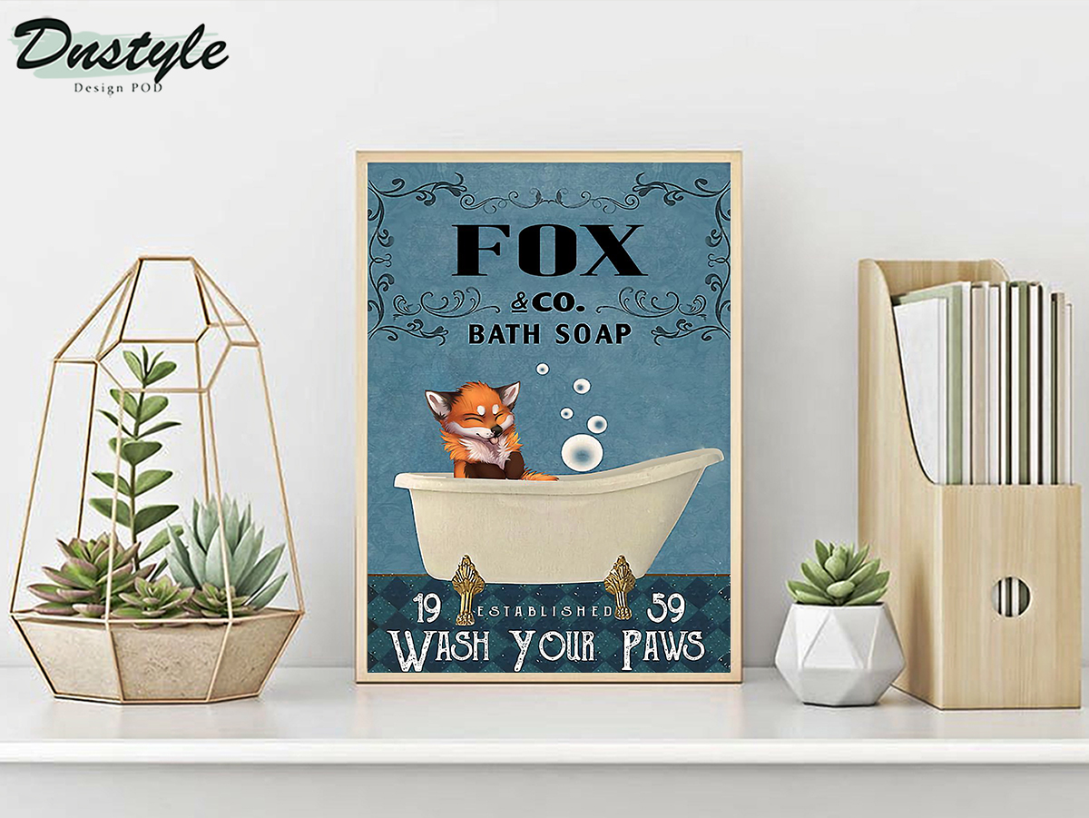 Fox co bath soap wash your paws poster A3