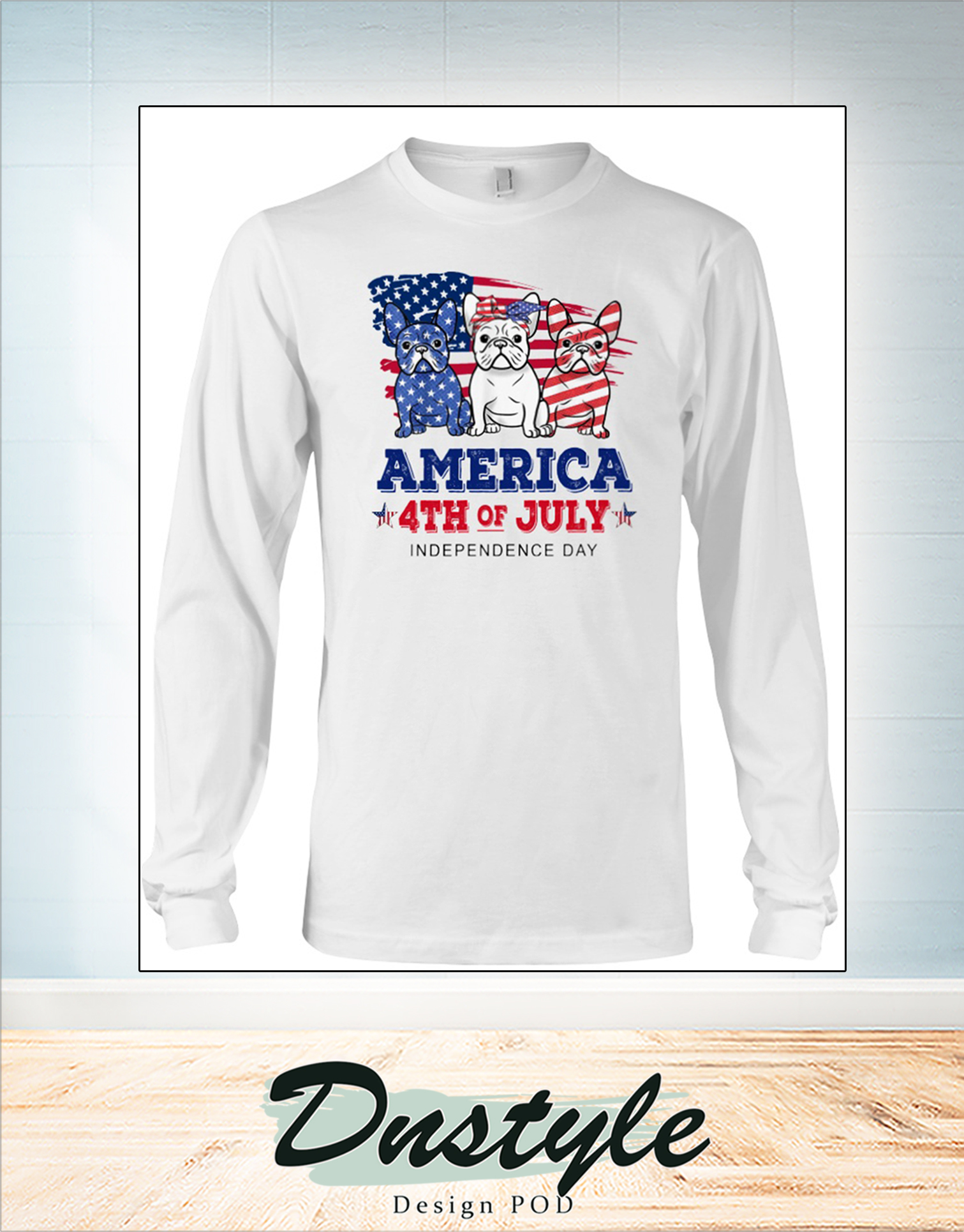 Frenchie america 4th of july independence day long sleeve