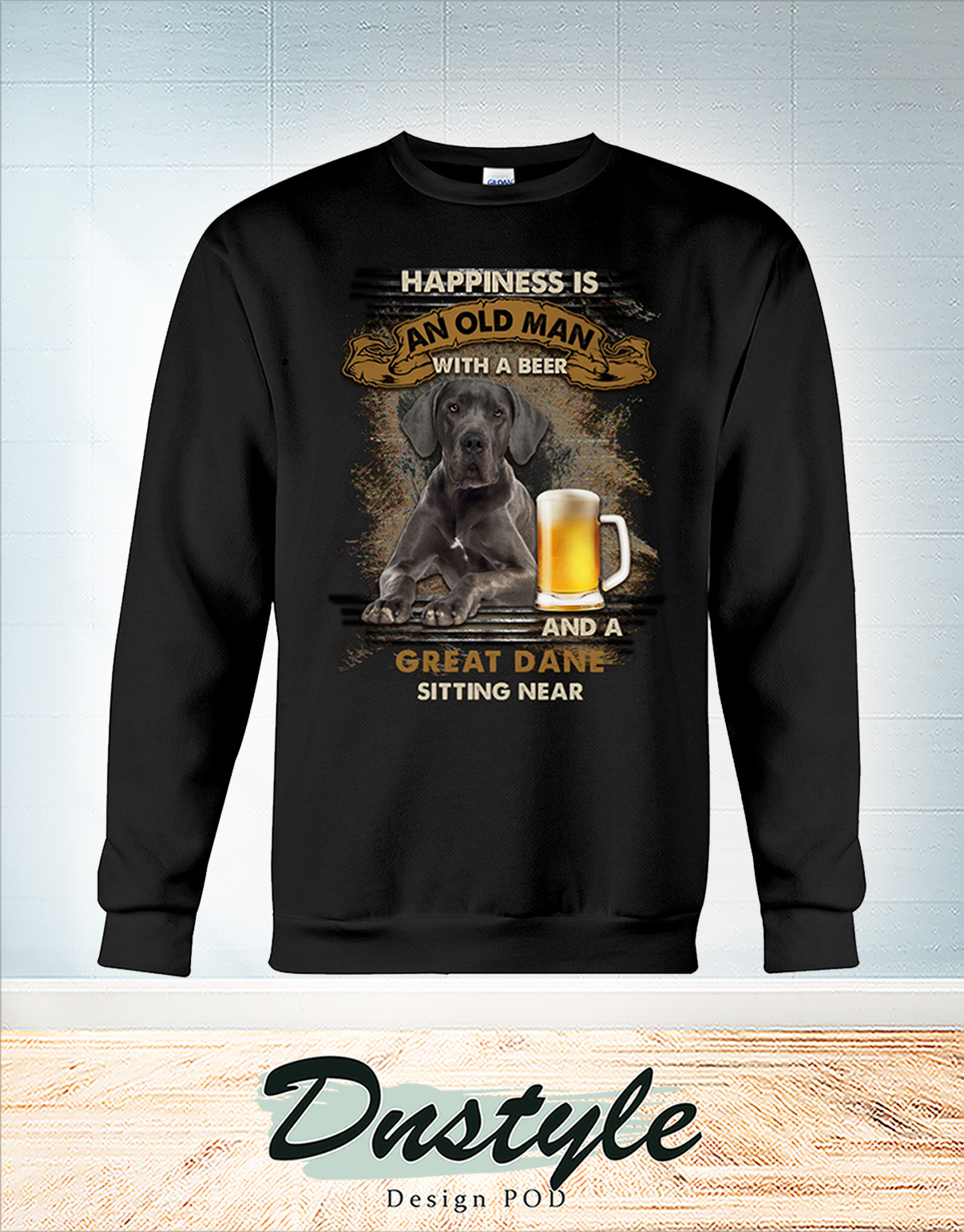 Great Dane happiness is an old man with a beer sweatshirt