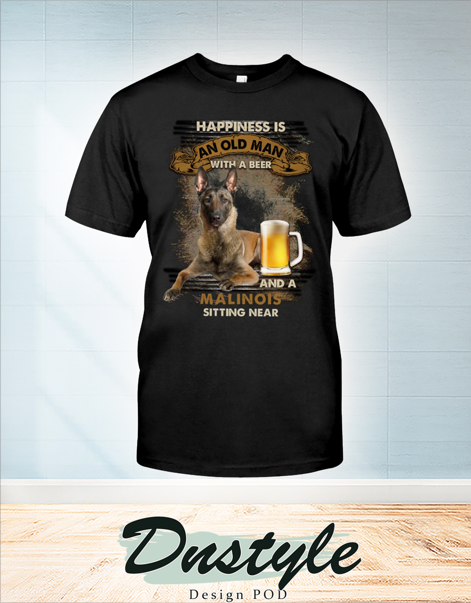 Happiness is an old man with a beer and a Malinois sitting near t-shirt
