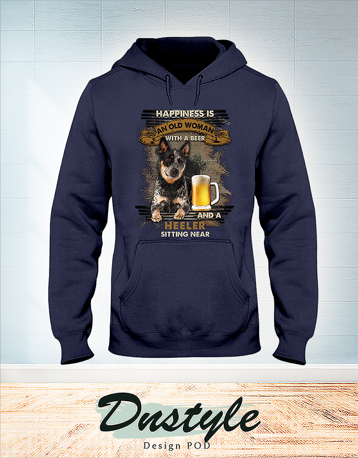 Happiness is an old man with a beer and a heeler sitting near hoodie