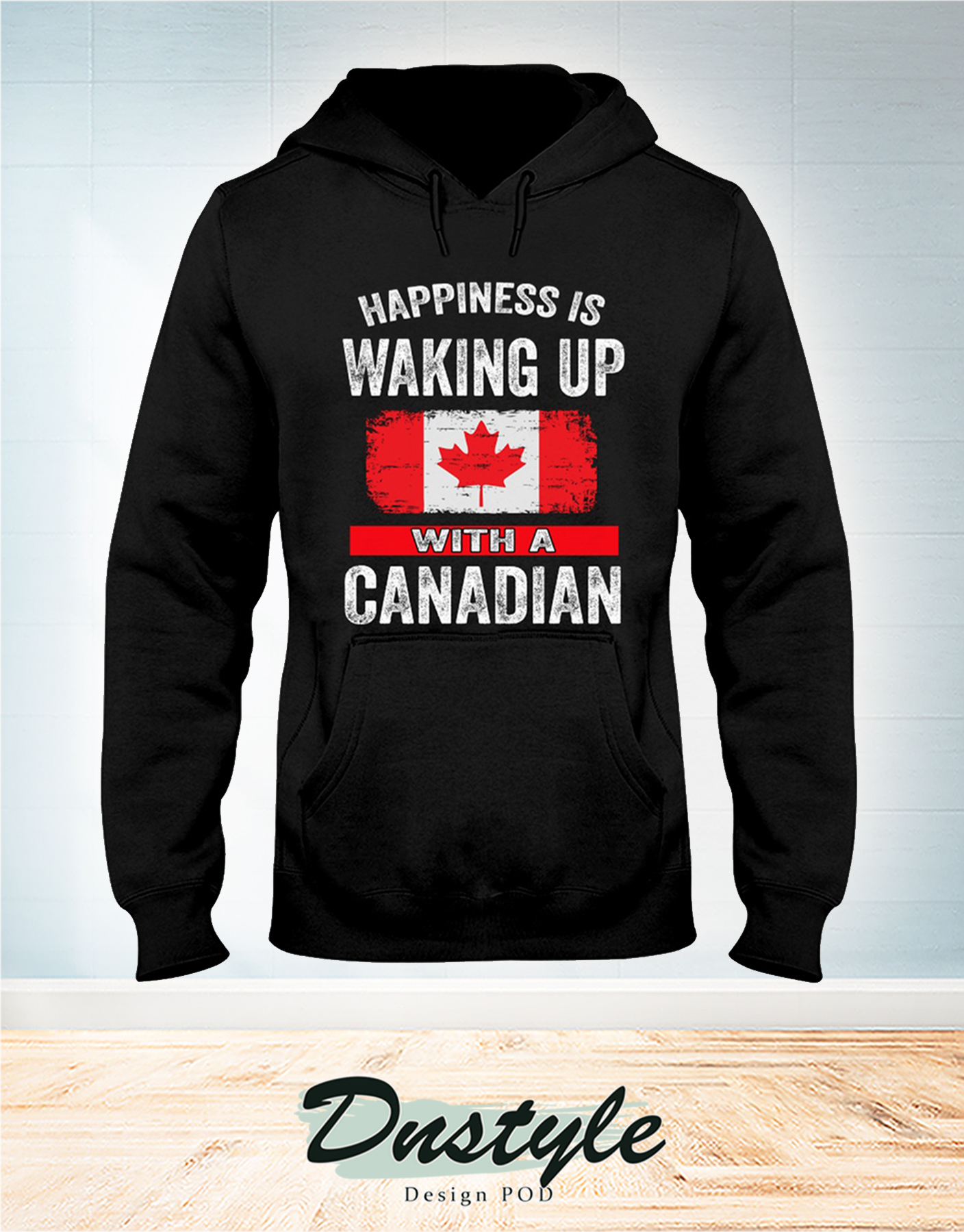 Happiness is waking up with a Canadian hoodie