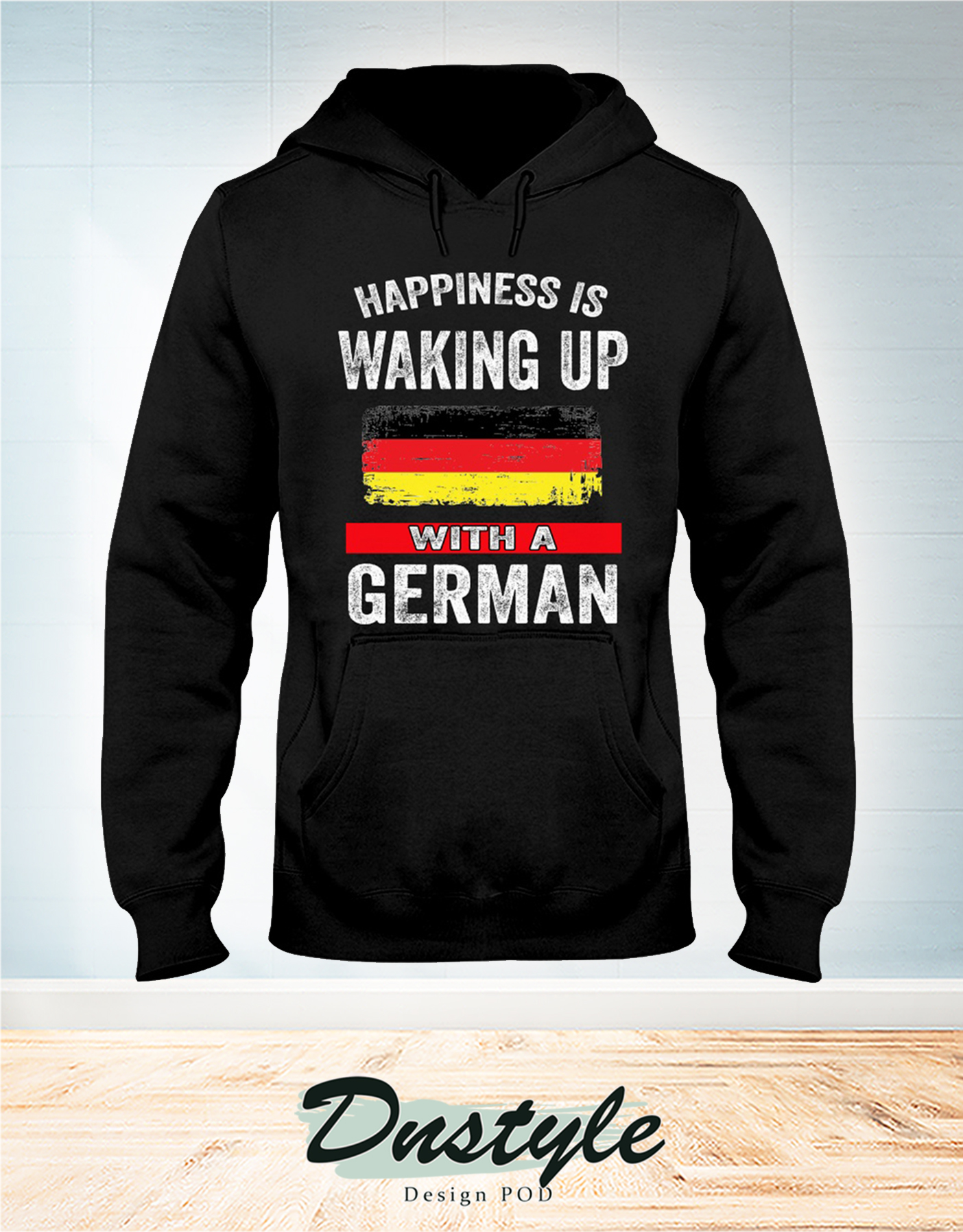 Happiness is waking up with a German hoodie
