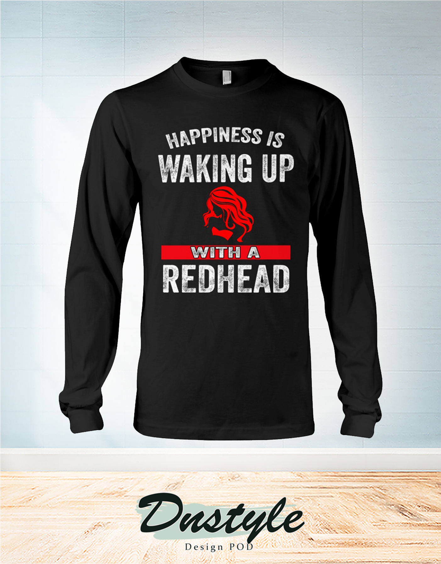 Happiness is waking up with a redhead long sleeve