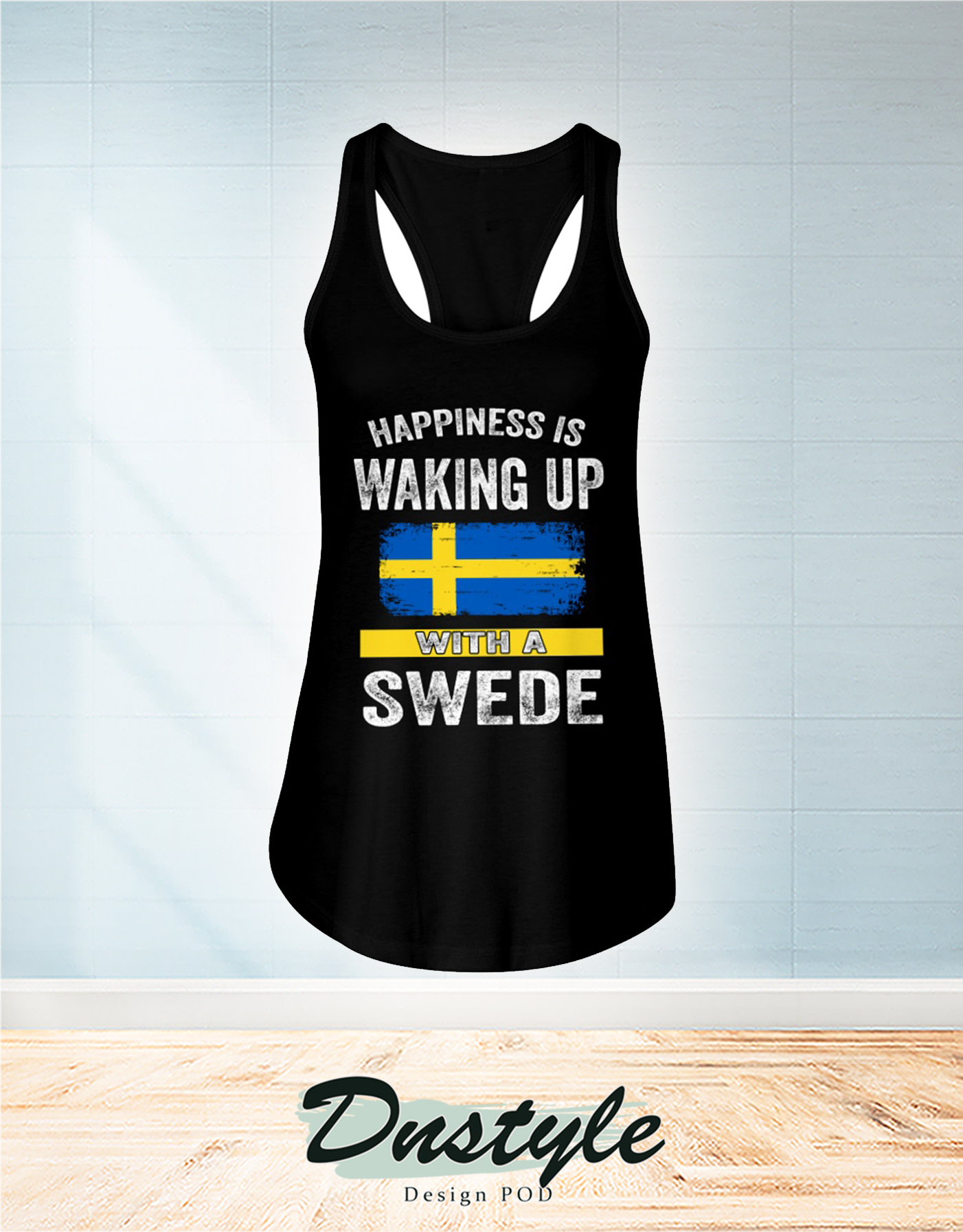 Happiness is waking up with a swede flowy tank
