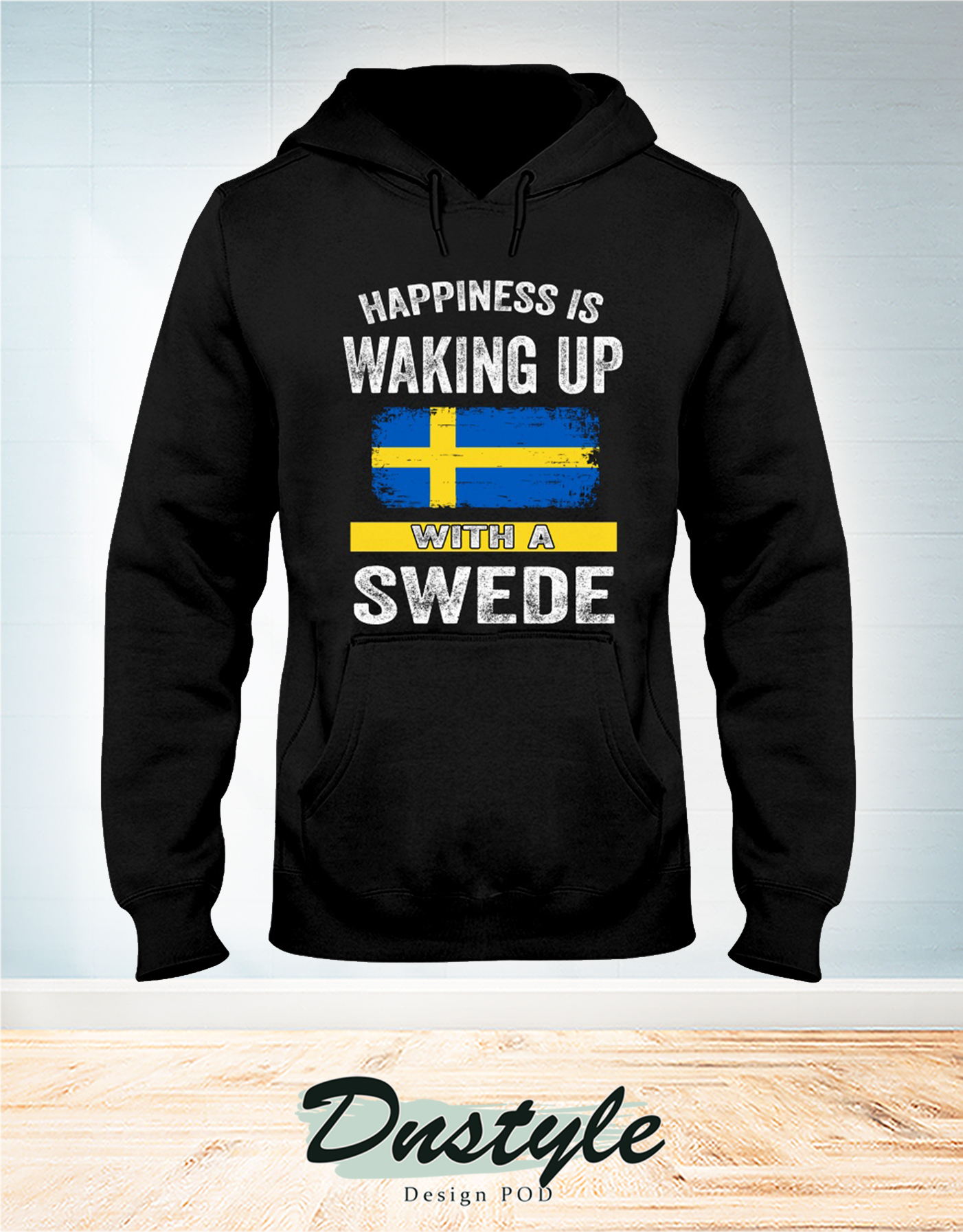 Happiness is waking up with a swede hoodie