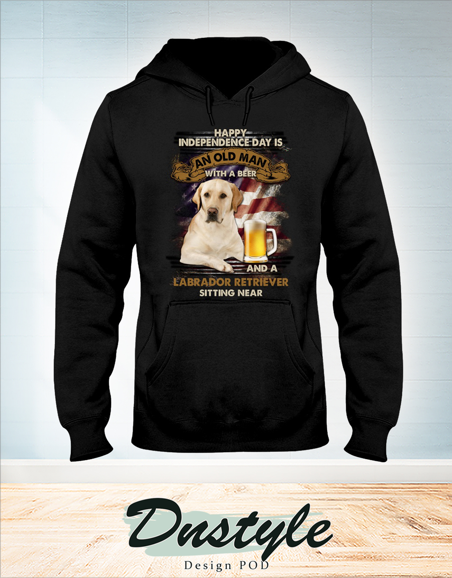 Happy independence day is an old man with a beer and a Labrador retriever sitting near hoodie