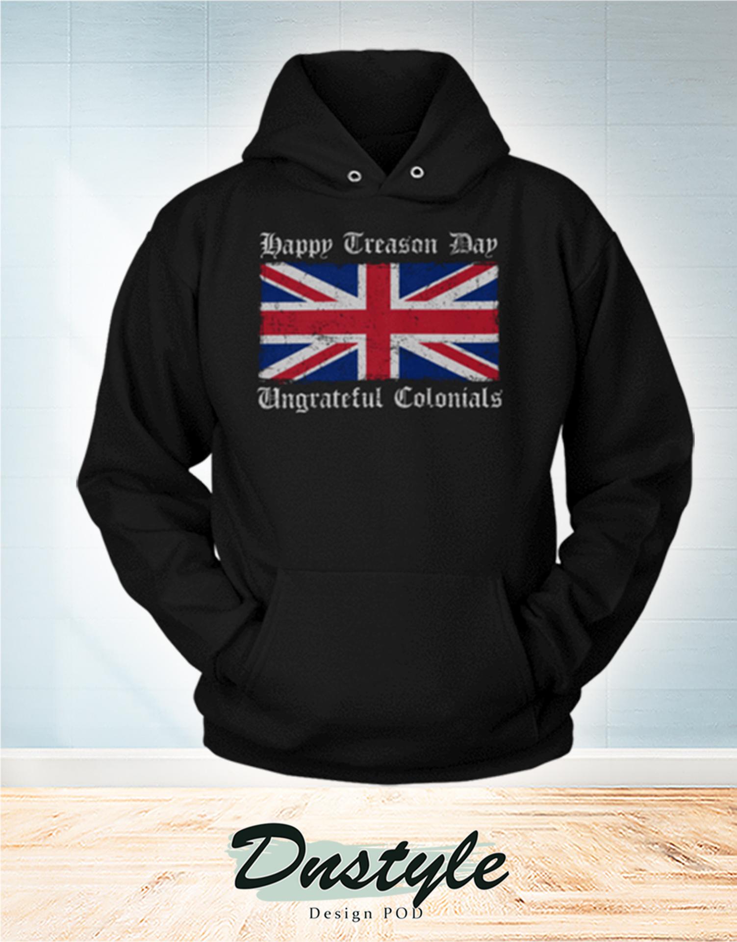 Happy treason day ungrateful colonials hoodie