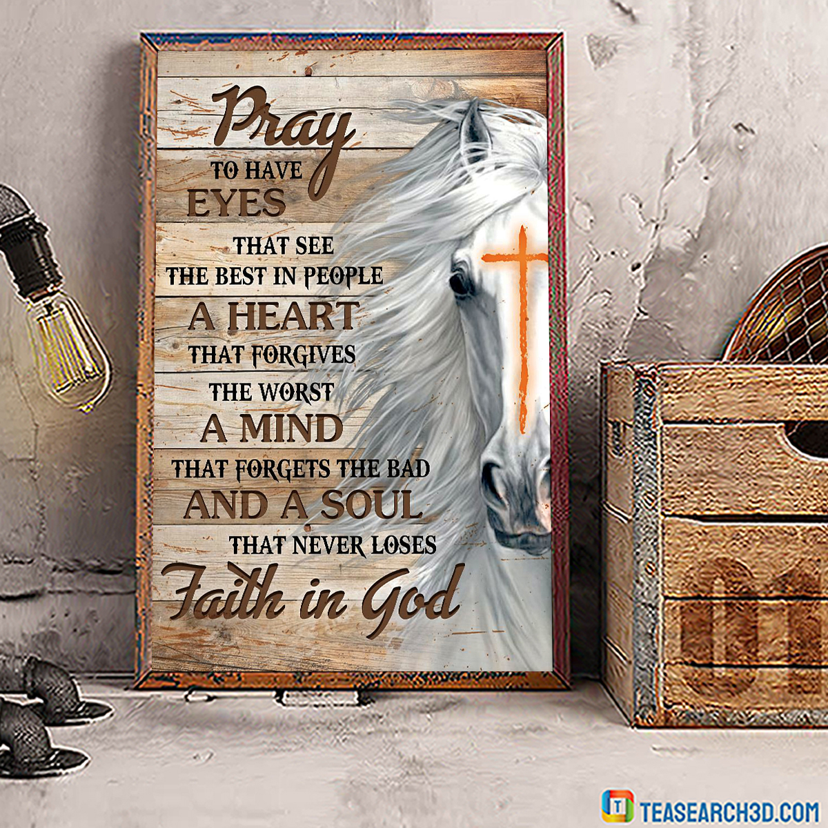 Horse faith in god pray to have eyes poster A1