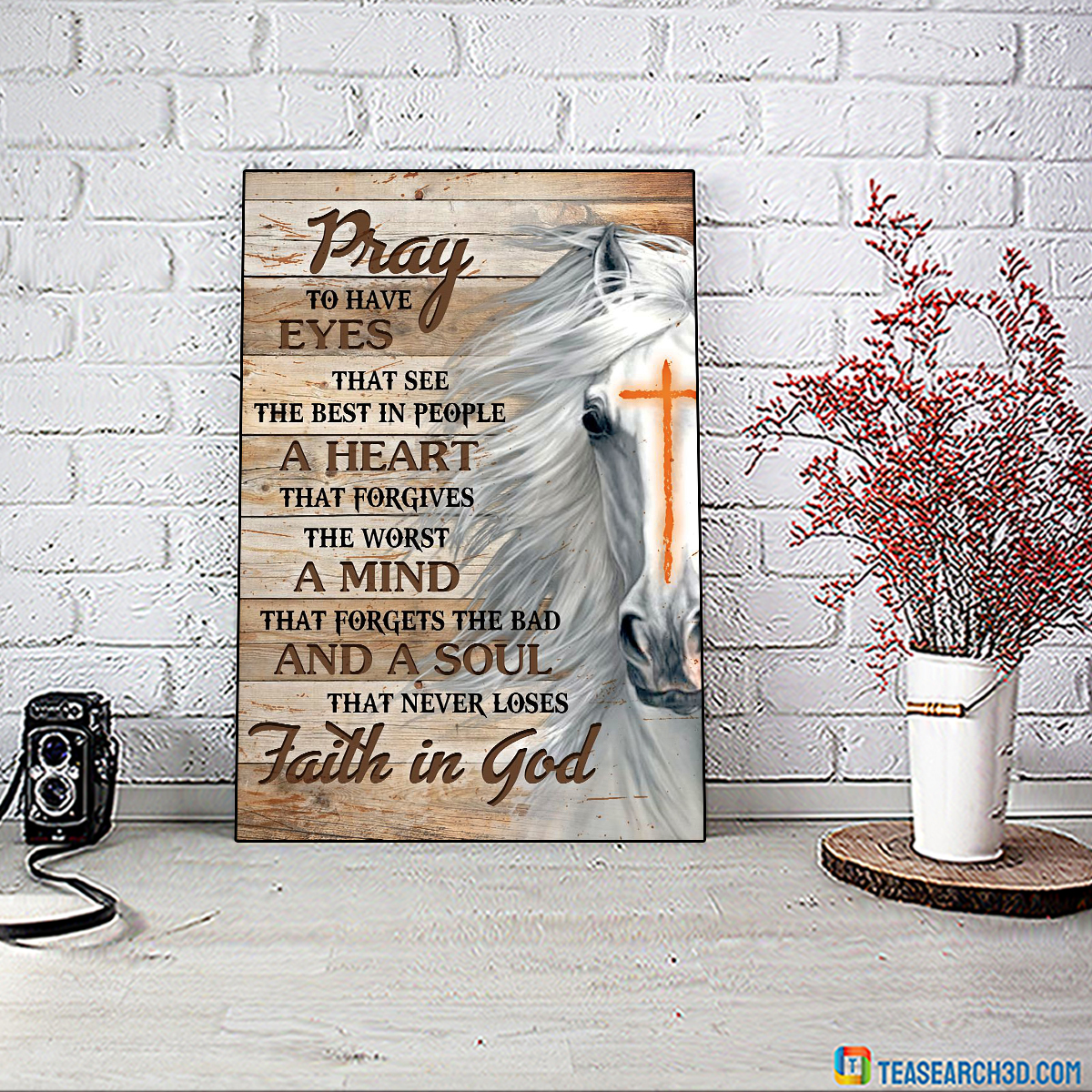 Horse faith in god pray to have eyes poster A2