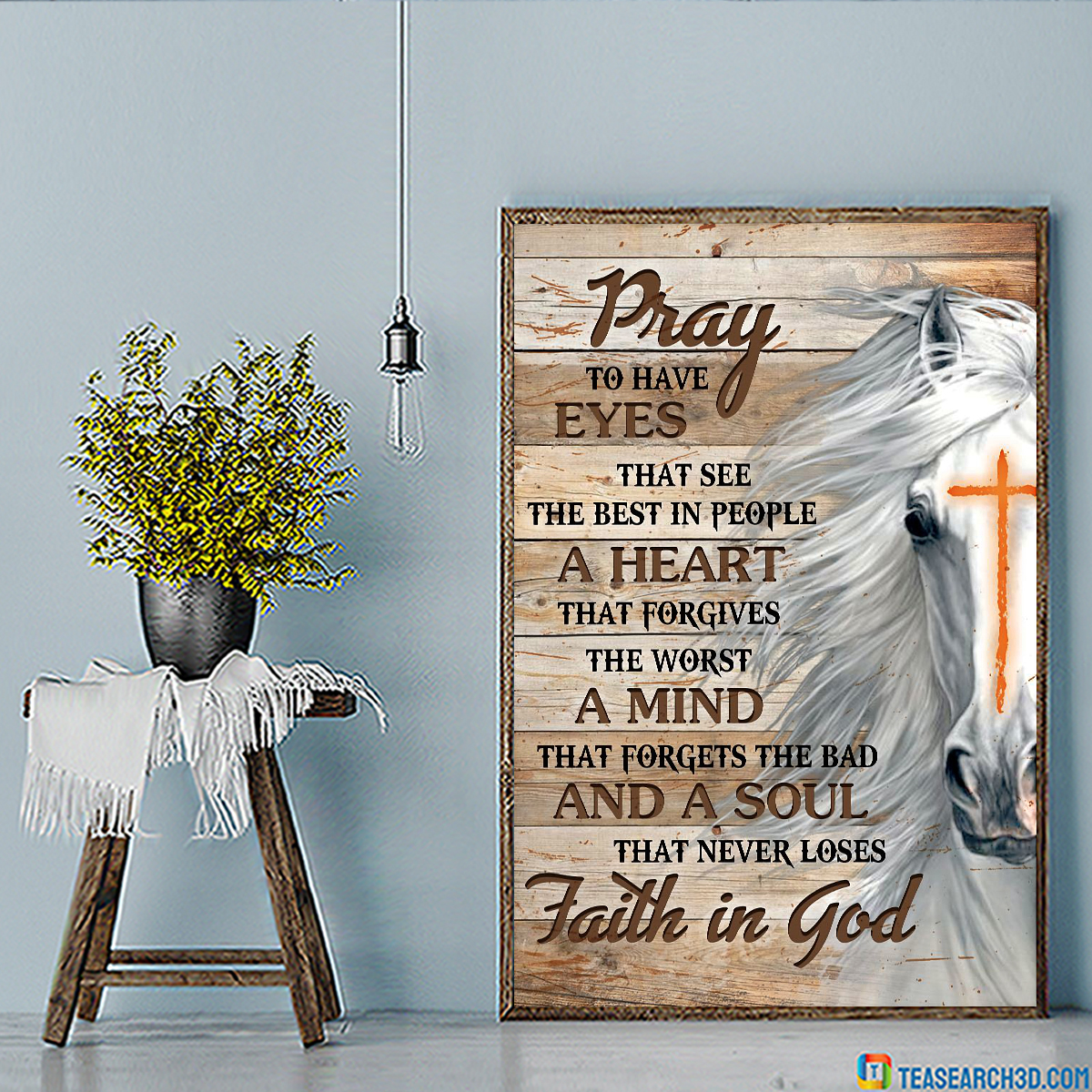 Horse faith in god pray to have eyes poster A3