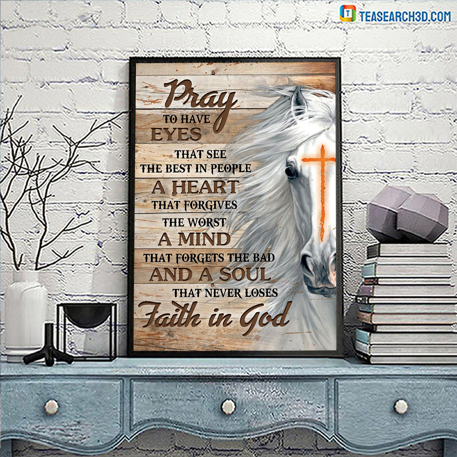Horse faith in god pray to have eyes poster