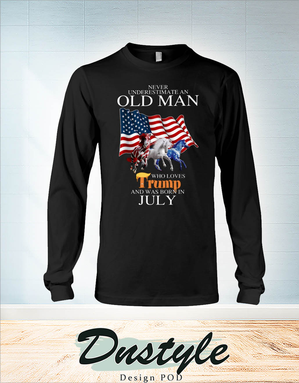 Horse freedom never underestimate an old man who loves trump and was born in july long sleeve