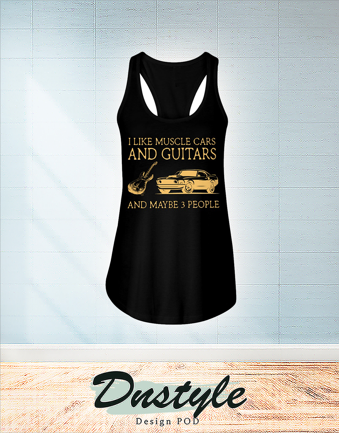 I like muscle cars and guitars and maybe 3 people flowy tank