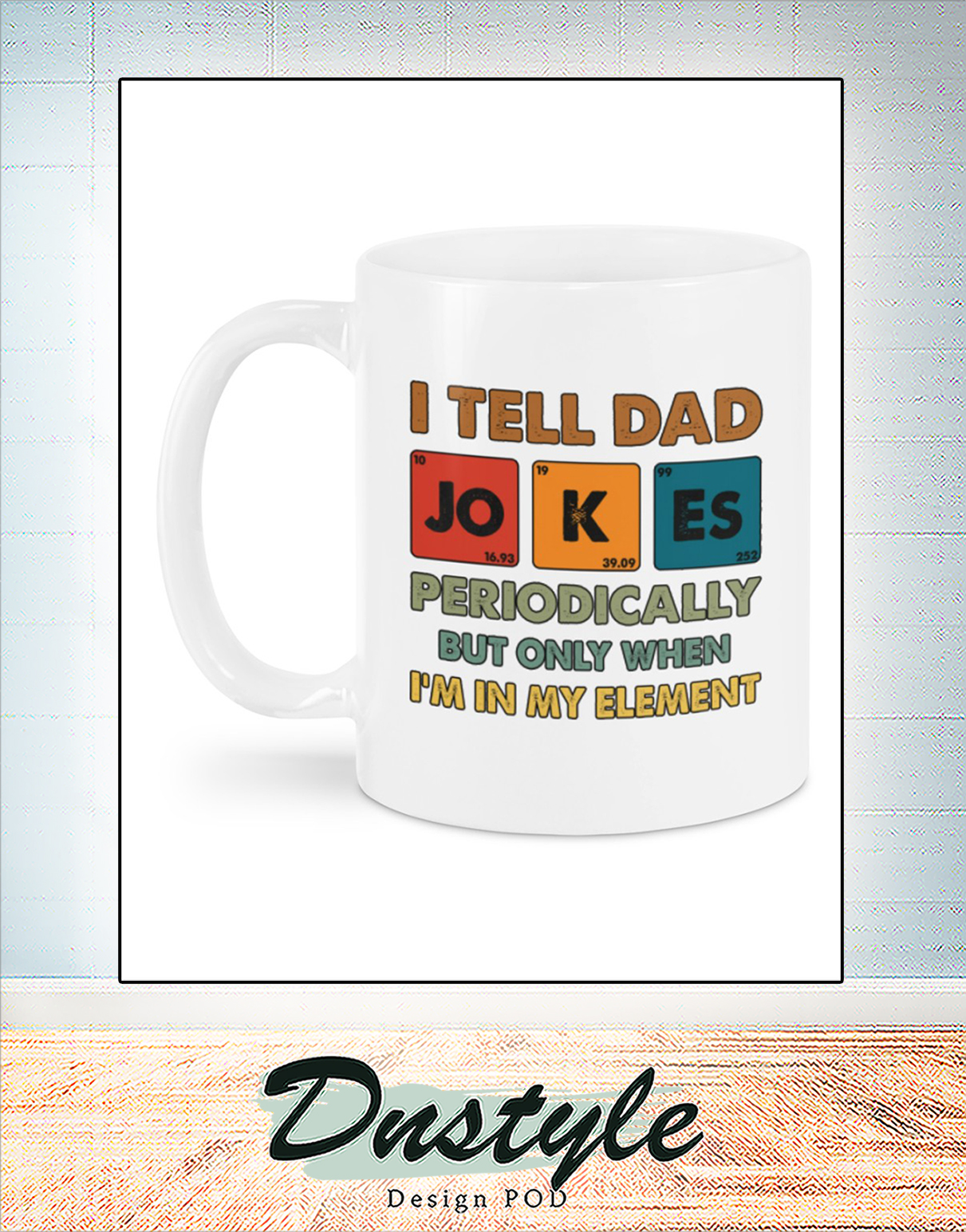 I tell dad jokes periodically mug 1