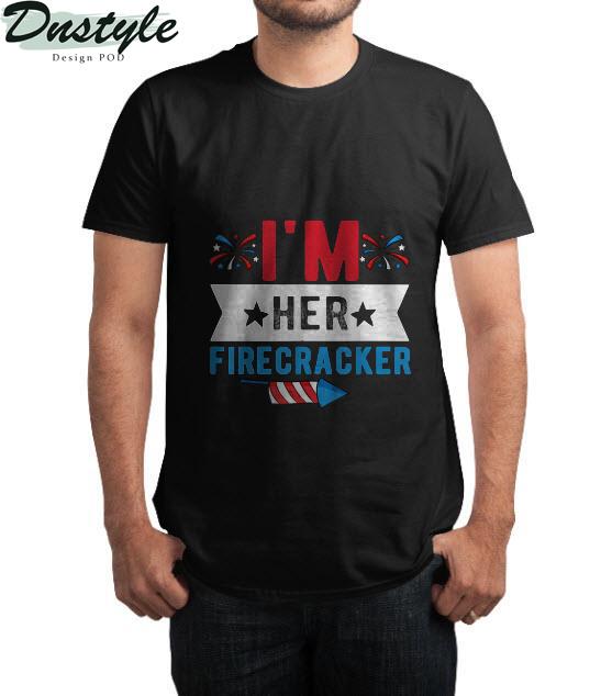 I'm her firecracker 4th of july t-shirt