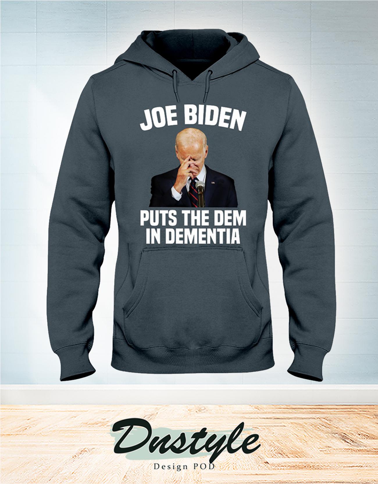 Joe biden puts the dem in dementia hoodie