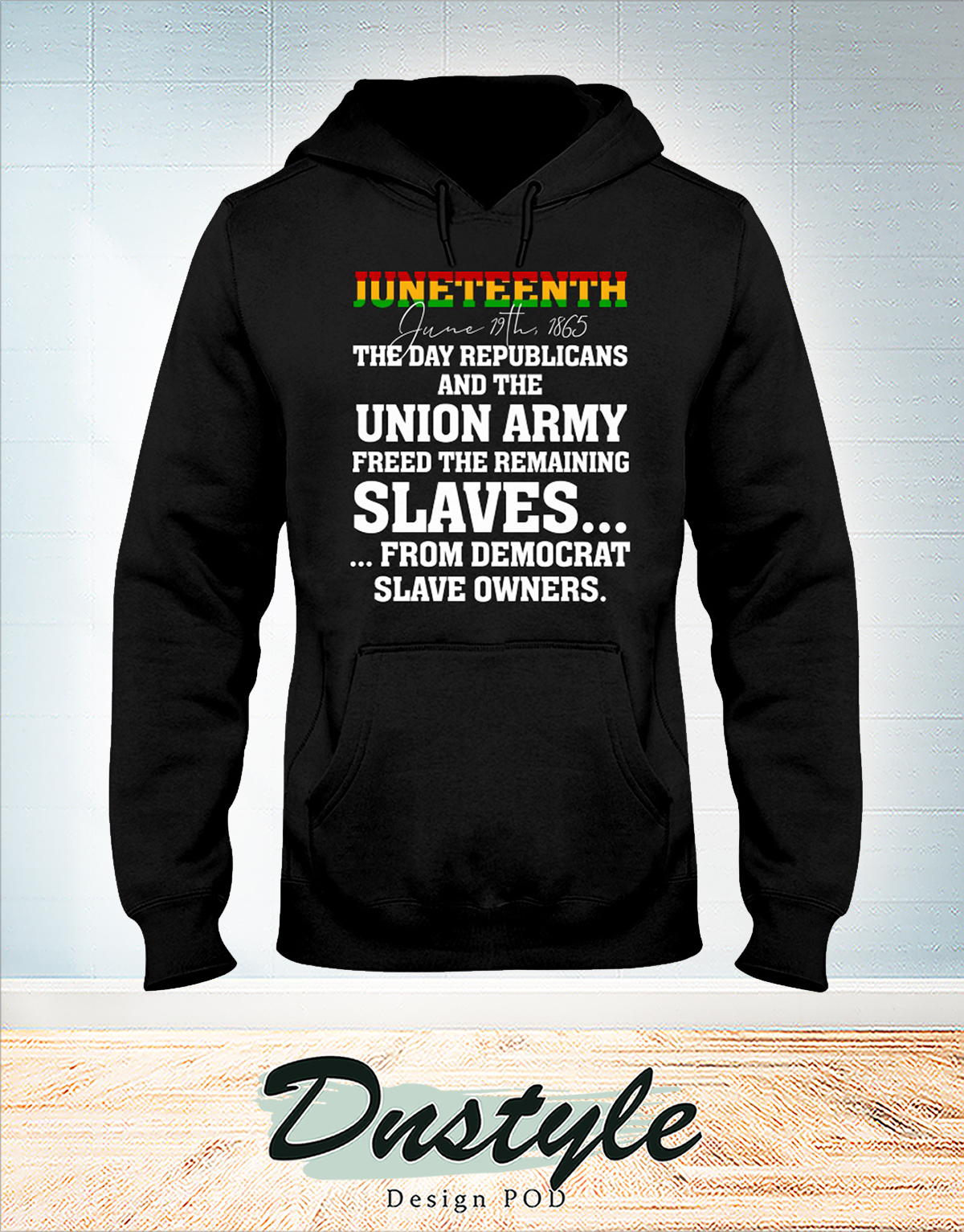 Juneteenth 1865 the day republicans and the union army hoodie