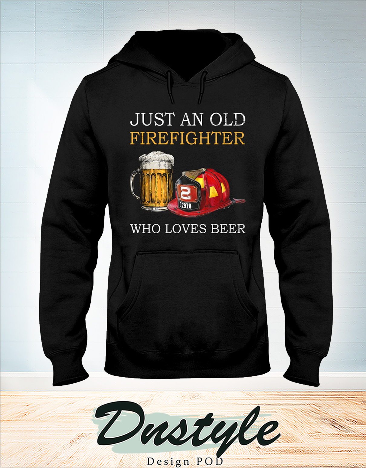 Just an old firefighter who loves beer hoodie