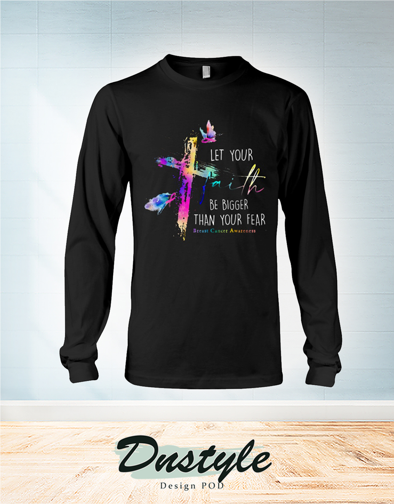 Let your faith be bigger than your fear beast cancer awareness long sleeve