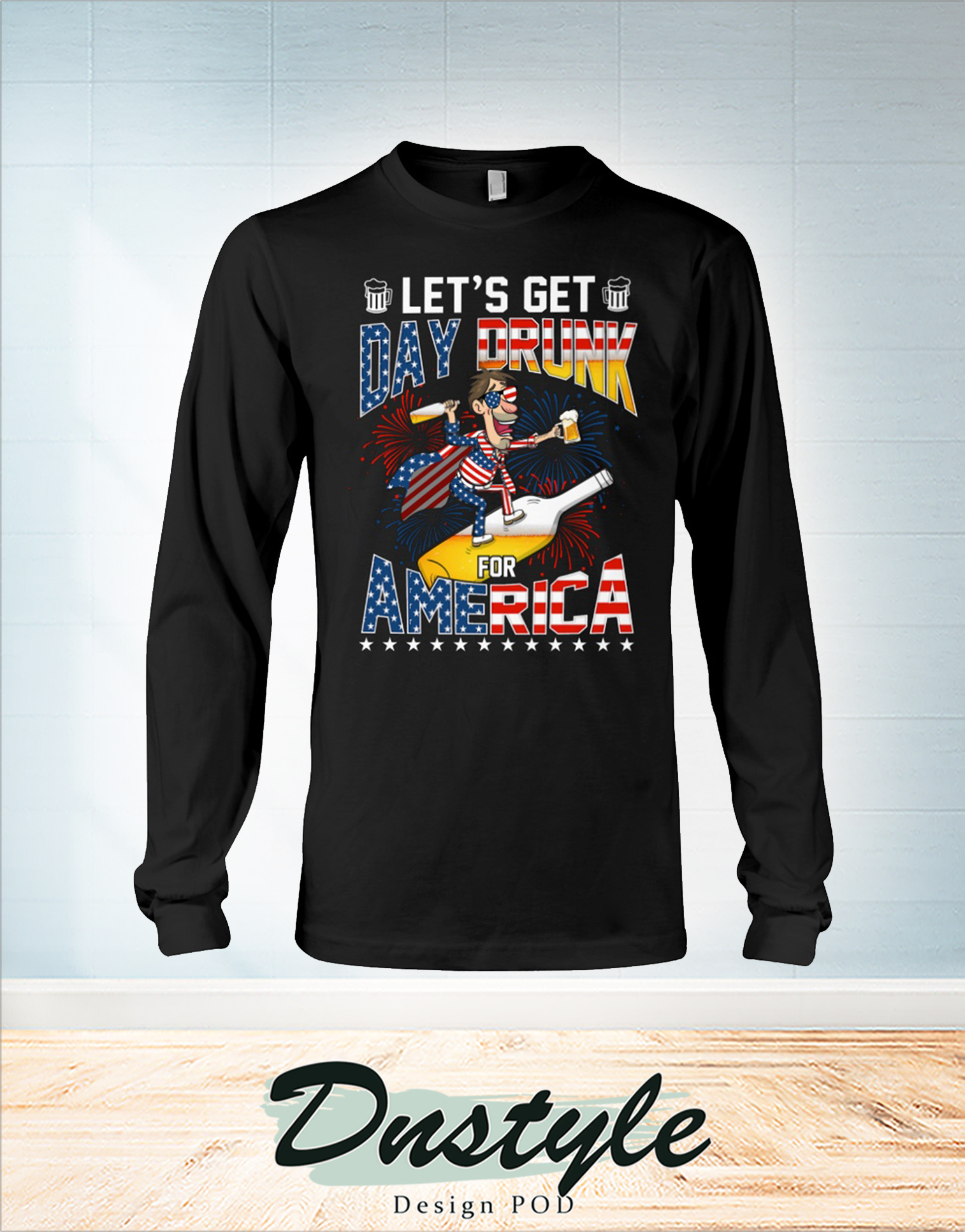 Let's get day drunk for america 4th of july long sleeve