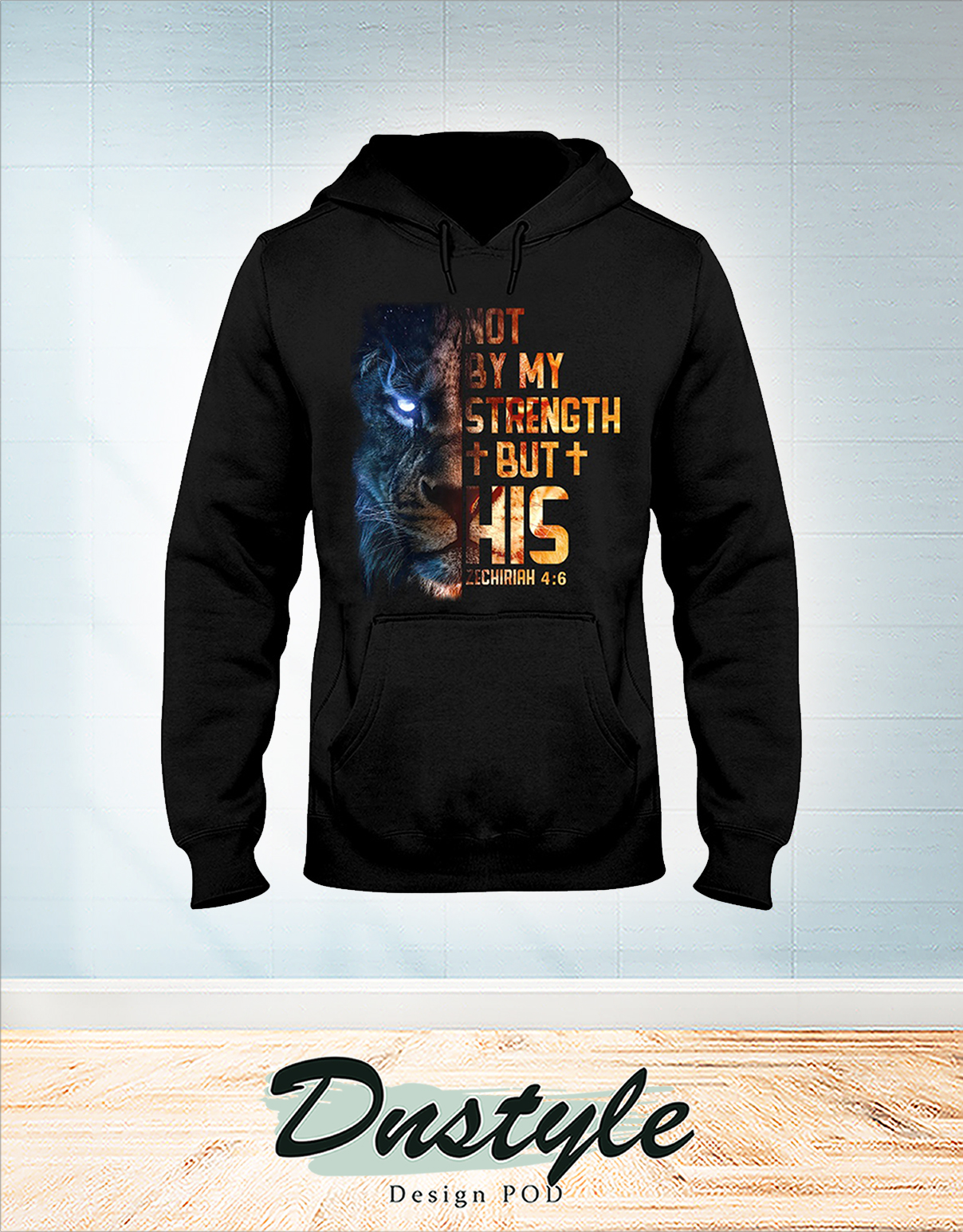 Lion not by my strength but his zechariah 4 6 hoodie