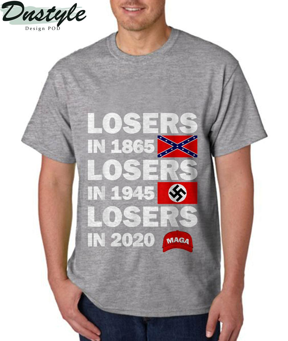 Losers in 1865 Losers in 1945 Losers in 2020 T-Shirt 3