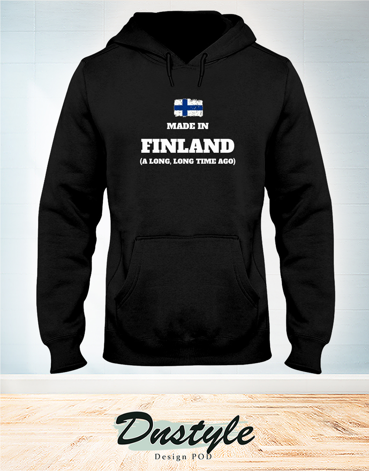 Made in finland a long long time ago hoodie