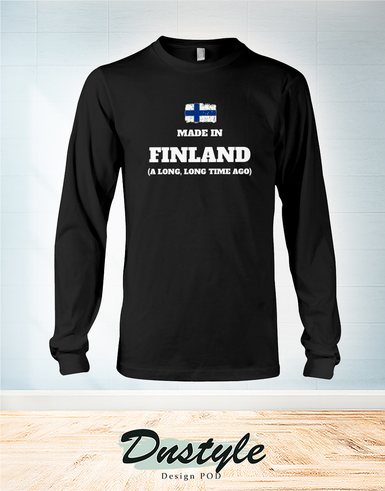 Made in finland a long long time ago long sleeve