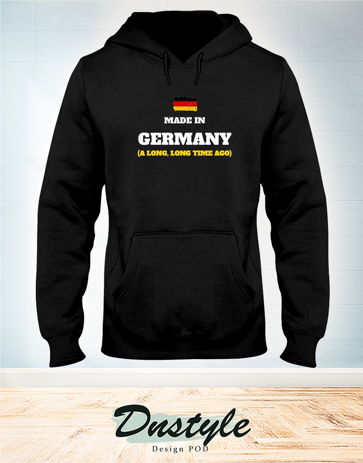 Made in germany a long long time ago hoodie
