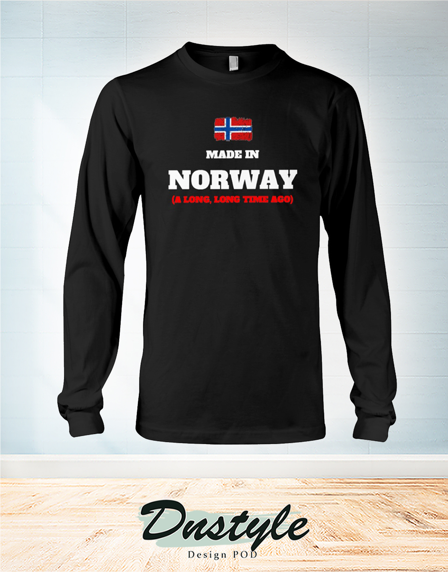 Made in norway a long long time ago long sleeve