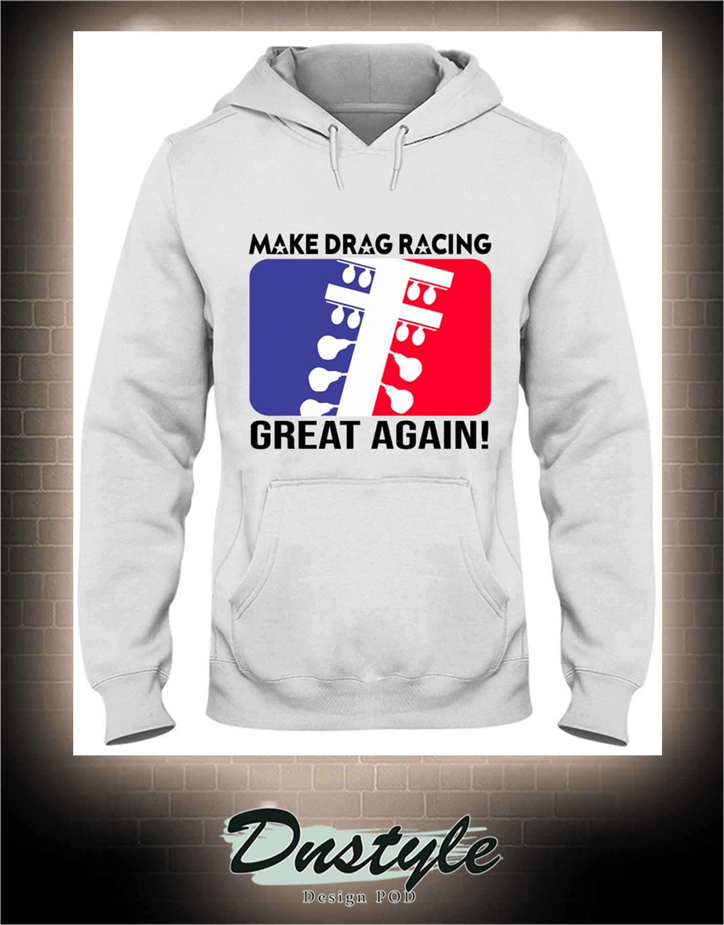 Make drag racing great again hoodie