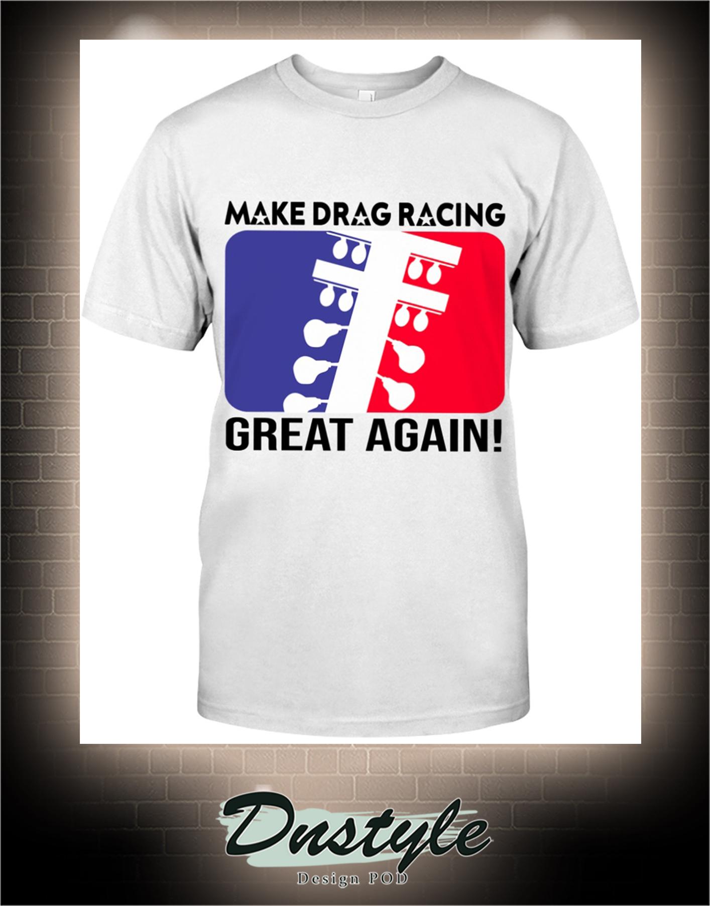Make drag racing great again t-shirt
