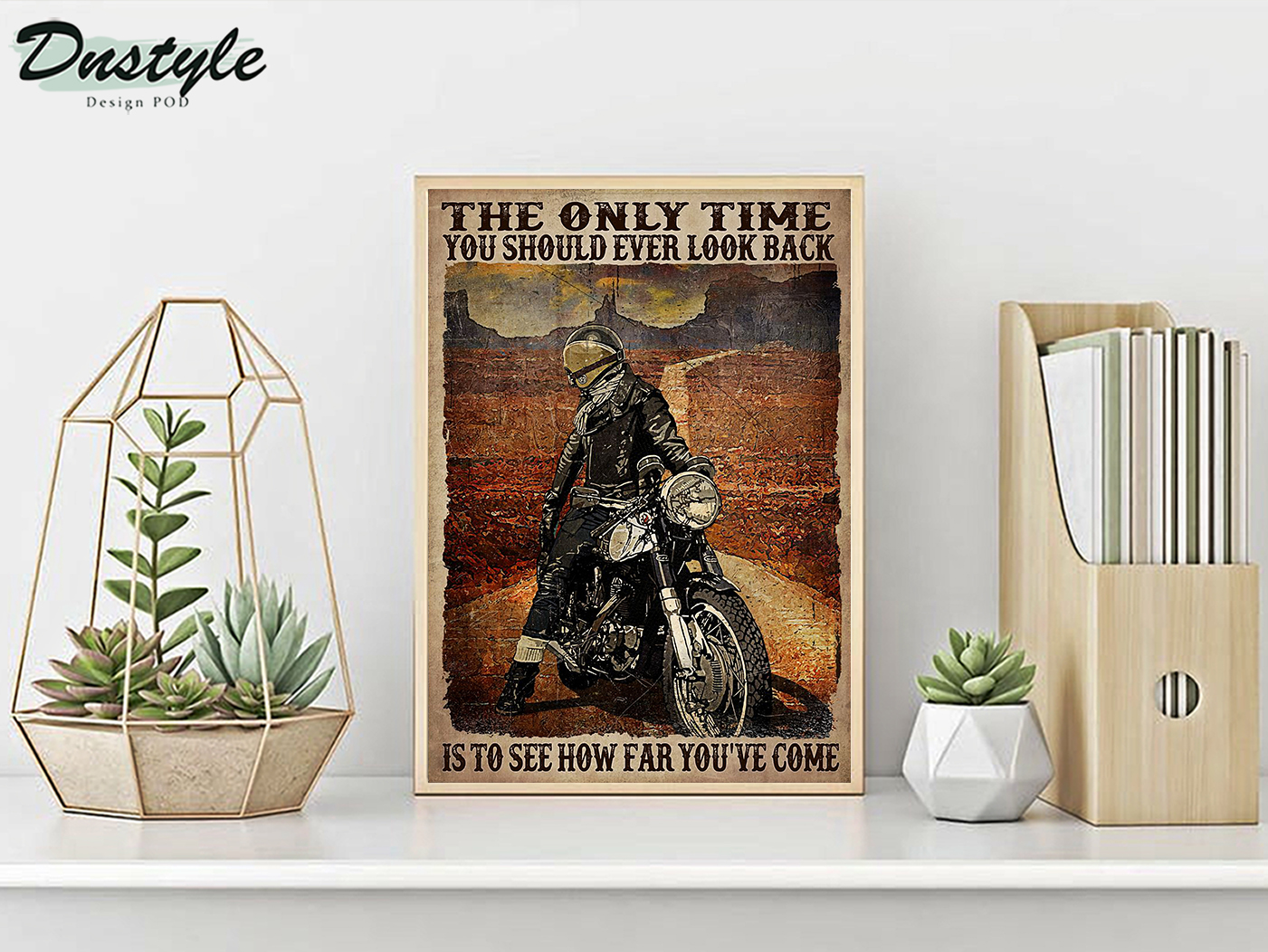 Motorcycle biker the only time you should ever look back is to see how far you've come poster