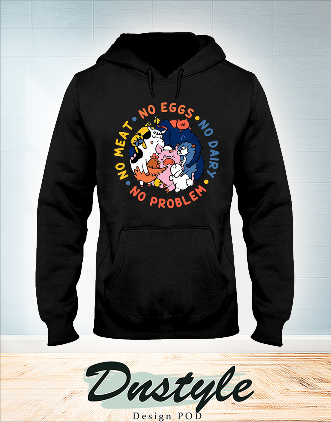No meat no eggs no dairy no problem hoodie