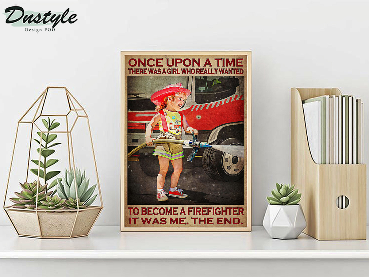 Once upon a time there was a girl who really wanted to become a firefighter poster A1