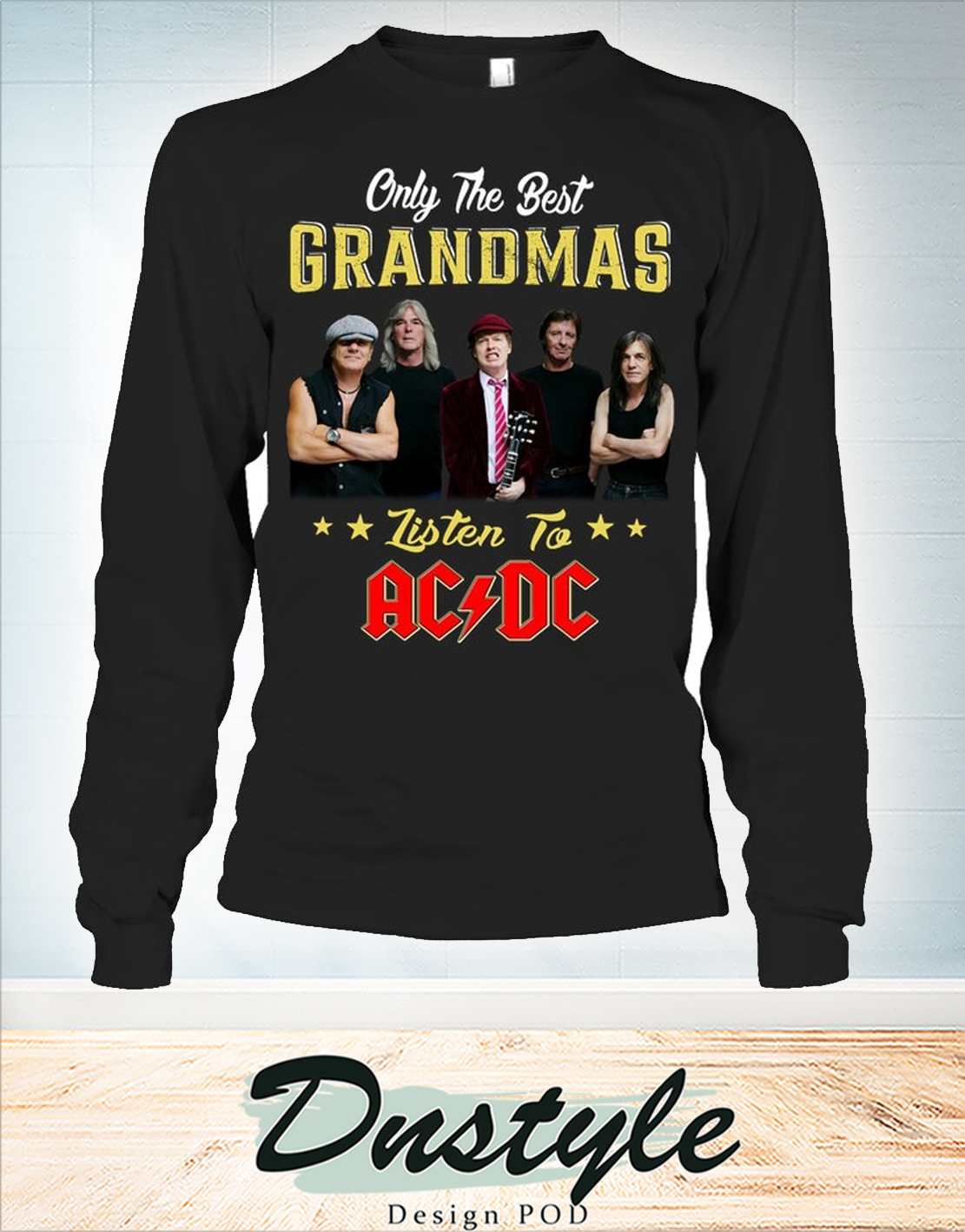 Only the best grandmas listen to ACDC long sleeve