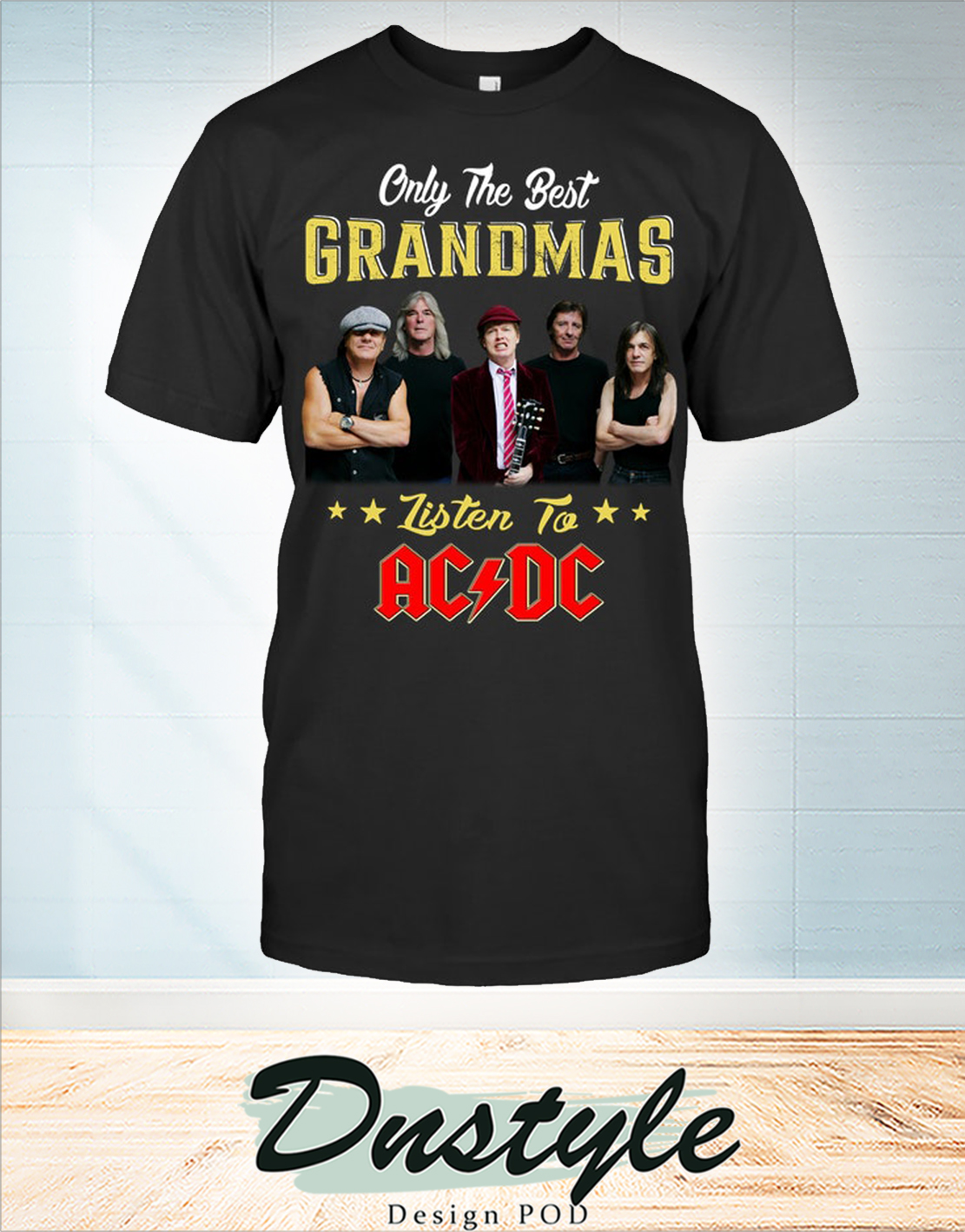 Only the best grandmas listen to ACDC t-shirt