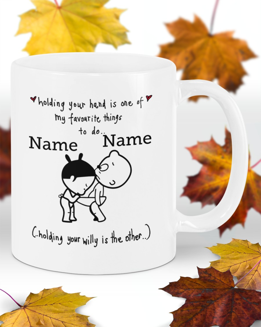 Personalized custom name holding your hand is one of my favourite things mug 2