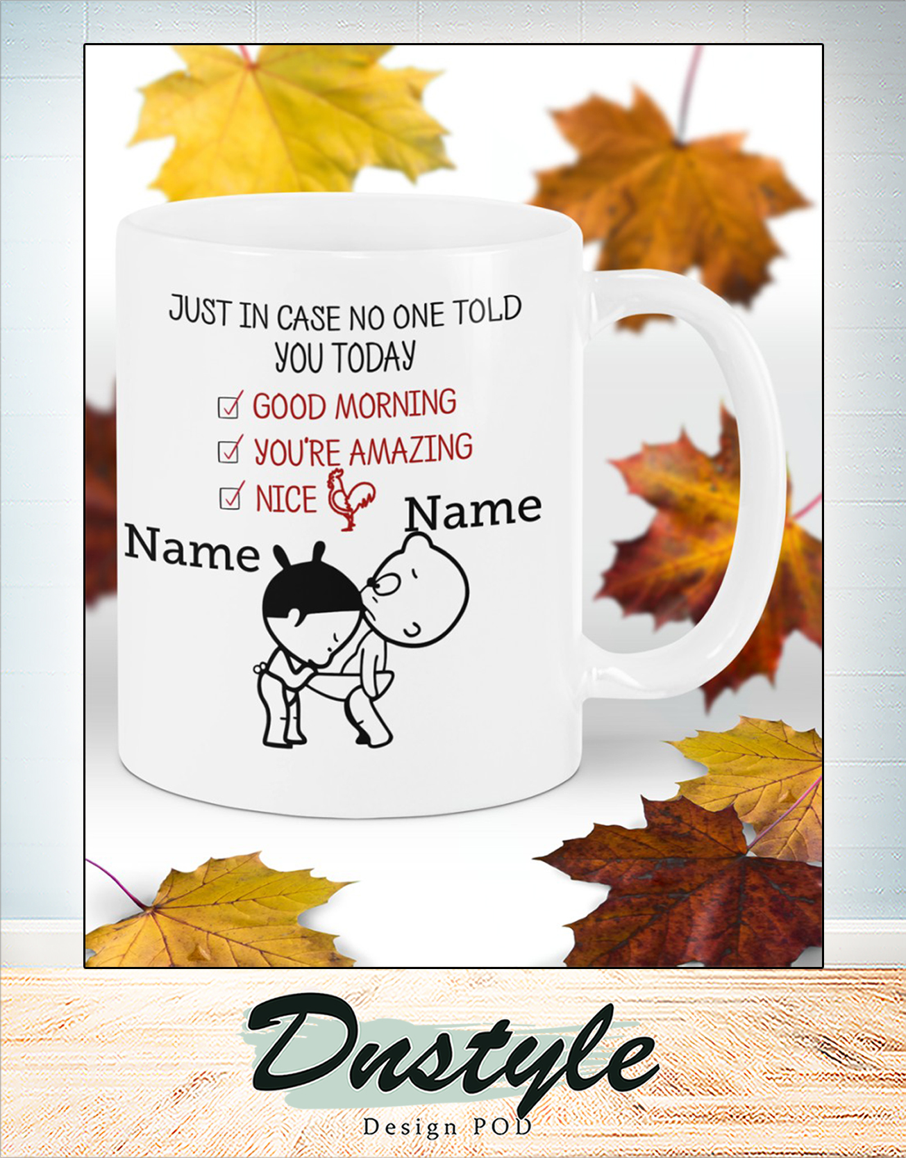 Personalized custom name just in case no one told you today mug 2